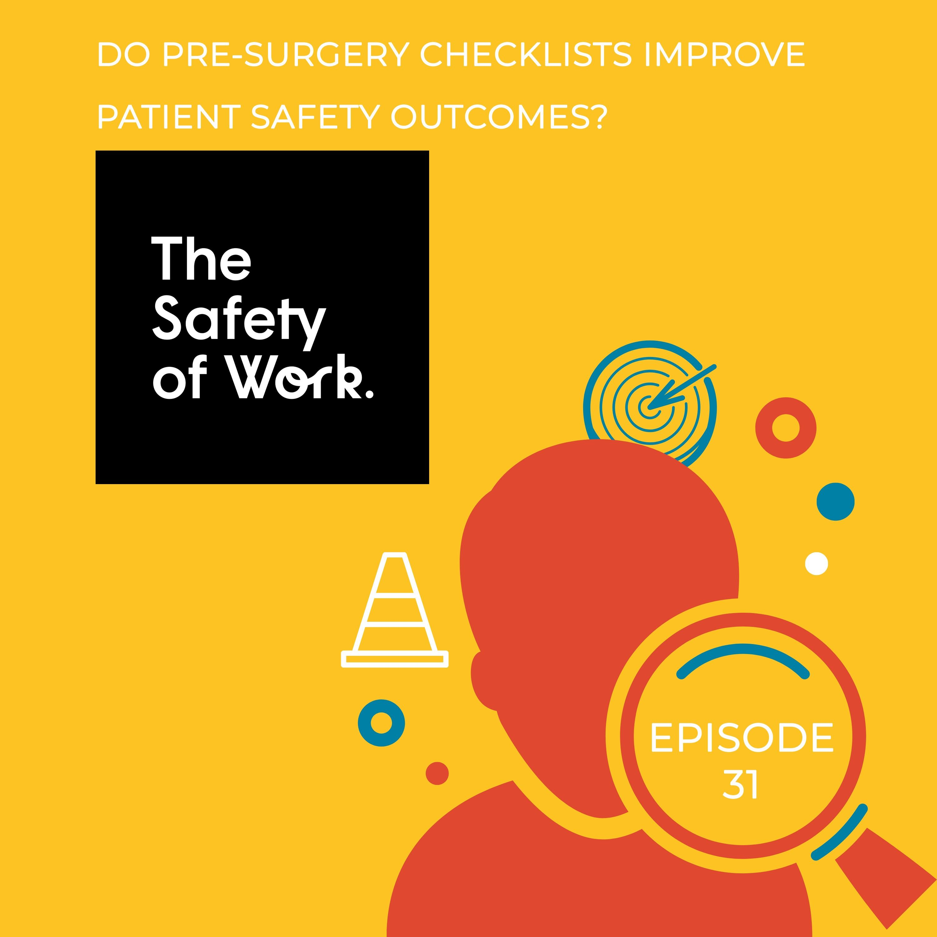 Ep.31 Do pre-surgery checklists improve patient safety outcomes?