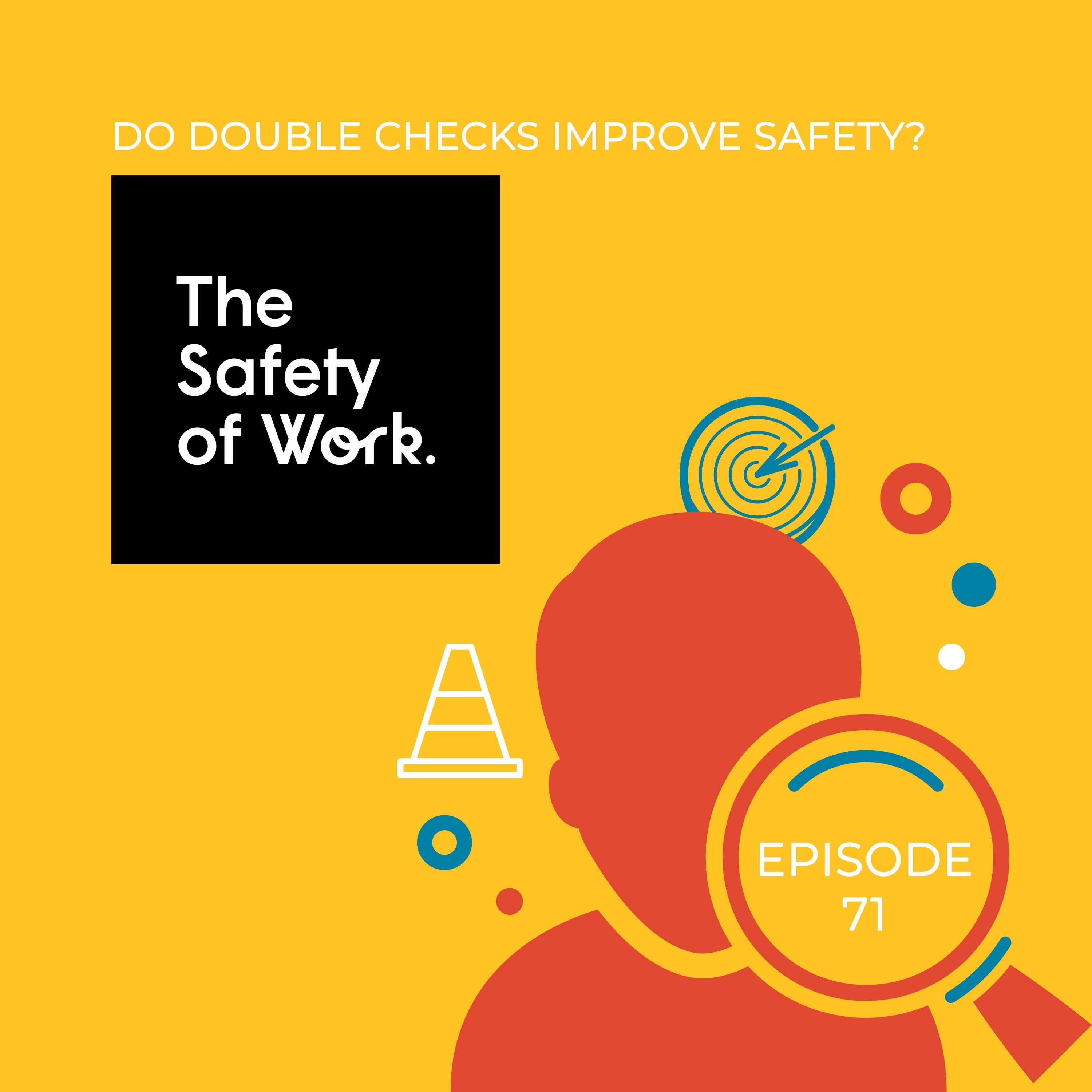 Ep.71 Do double checks improve safety?