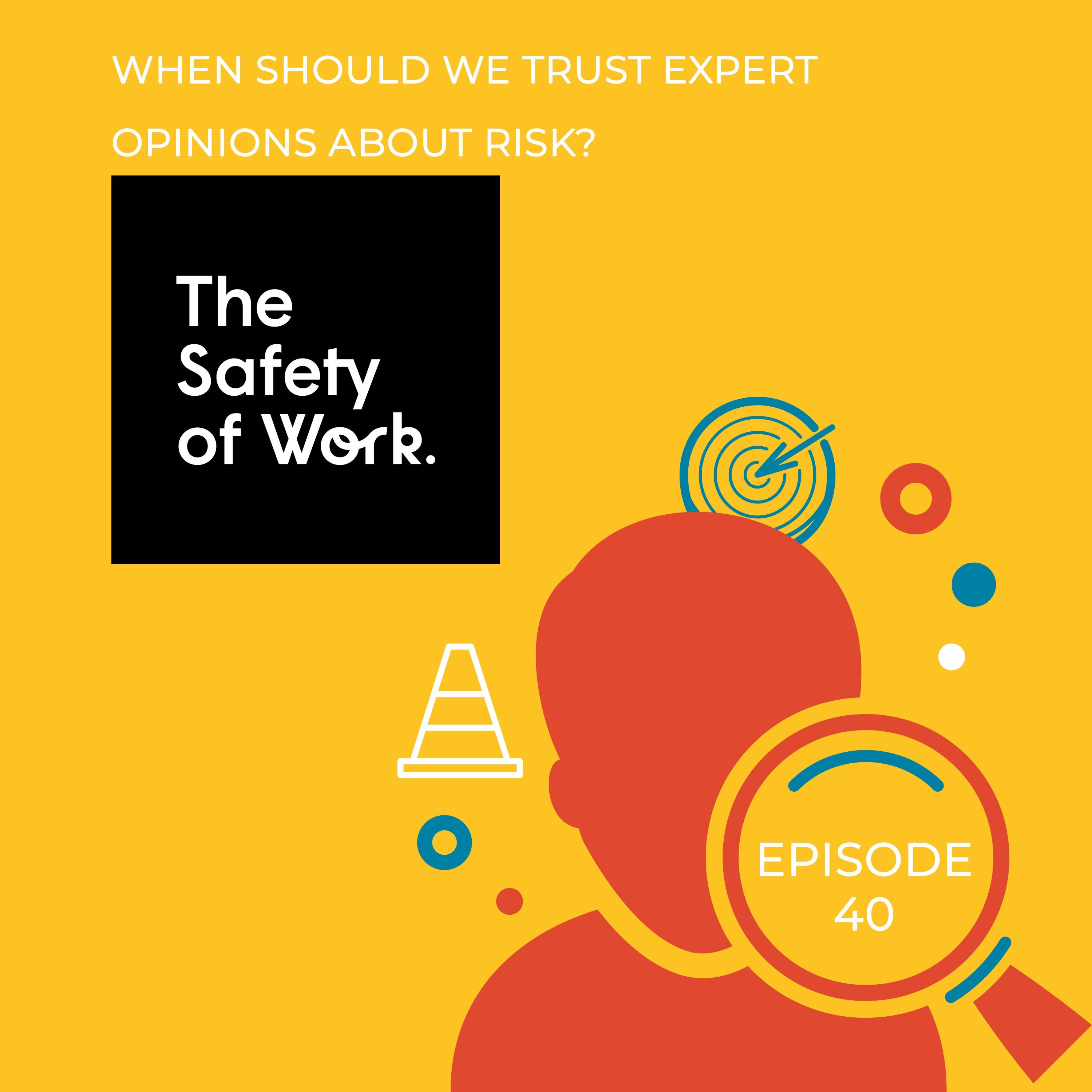 Ep.40 When should we trust expert opinions about risk?