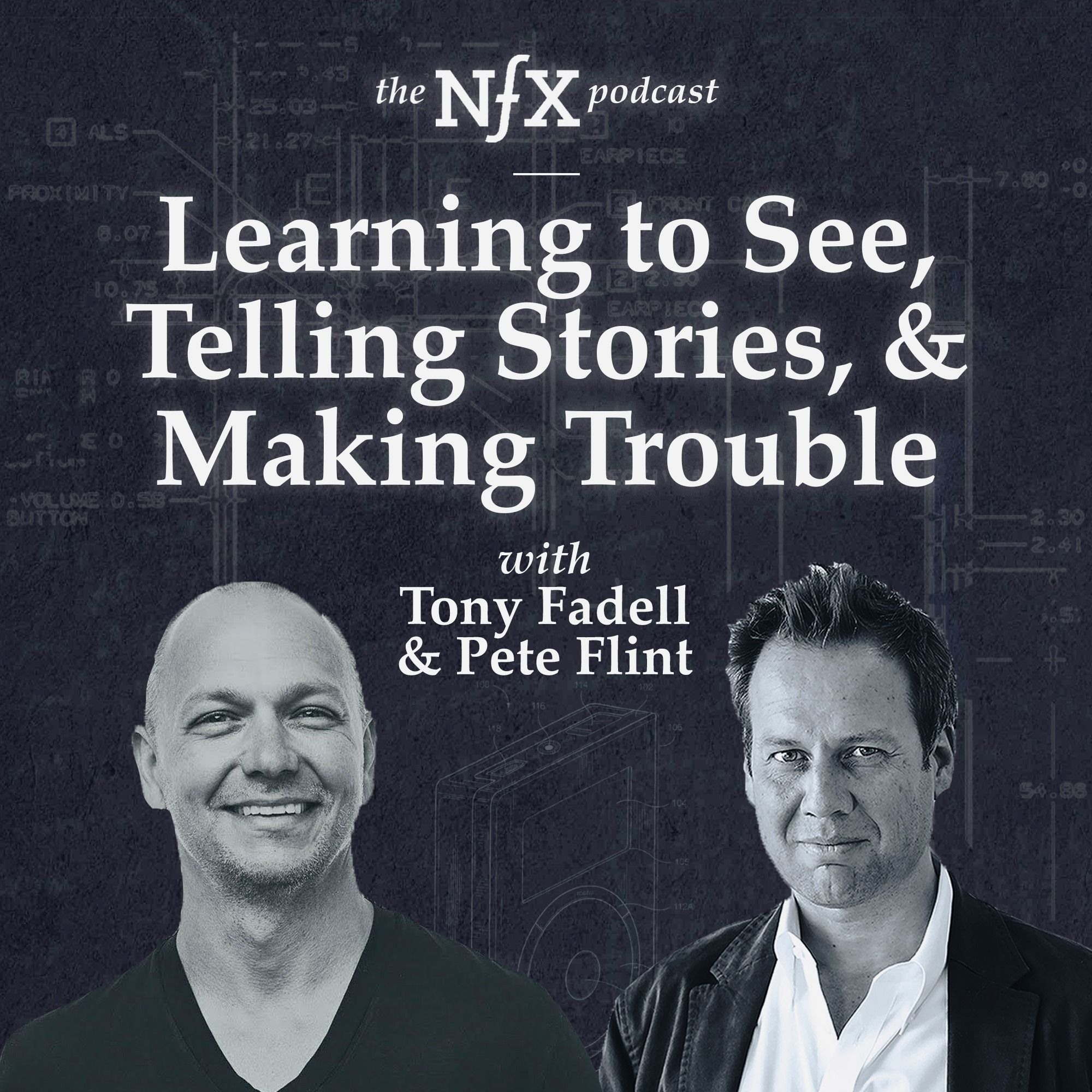 Tony Fadell on Learning To See, Telling Stories, & Being A Troublemaker
