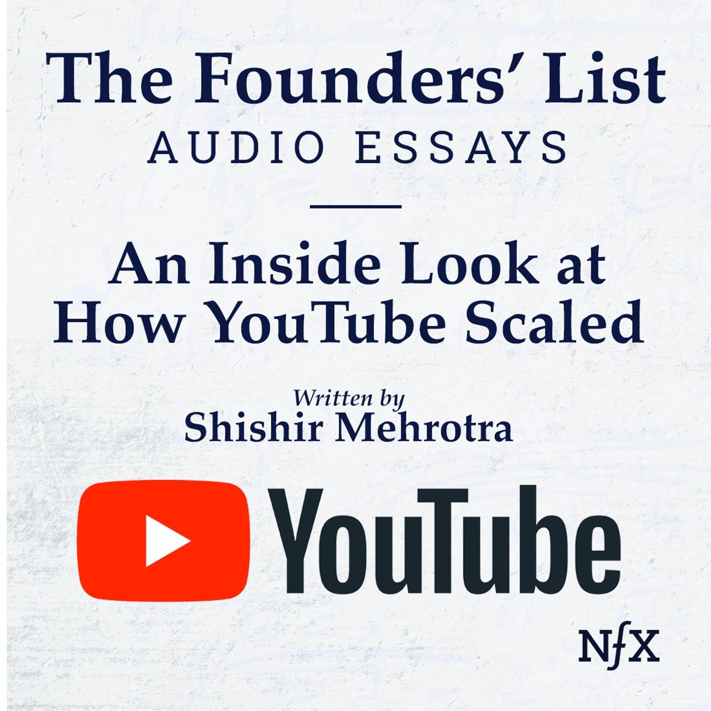 The Founders' List: Shishir Mehrotra with an Inside Look at How YouTube Scaled (Rituals for Hypergrowth)
