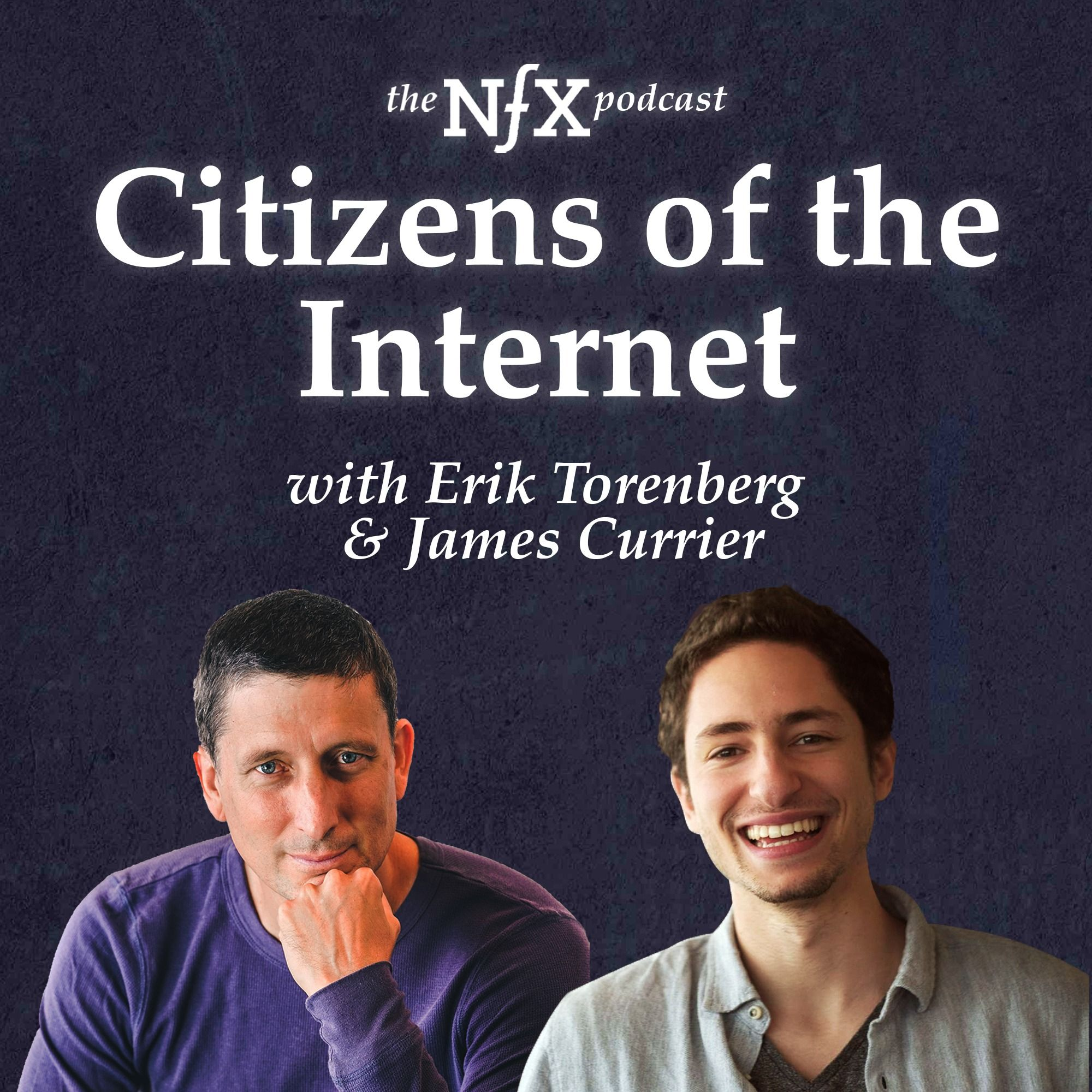Erik Torenberg & James Currier on being Citizens of the Internet