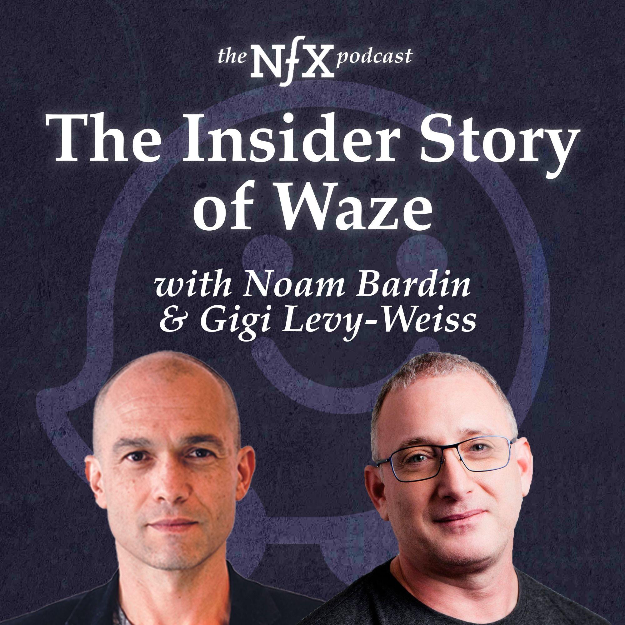 The Insider Story of Waze with Noam Bardin