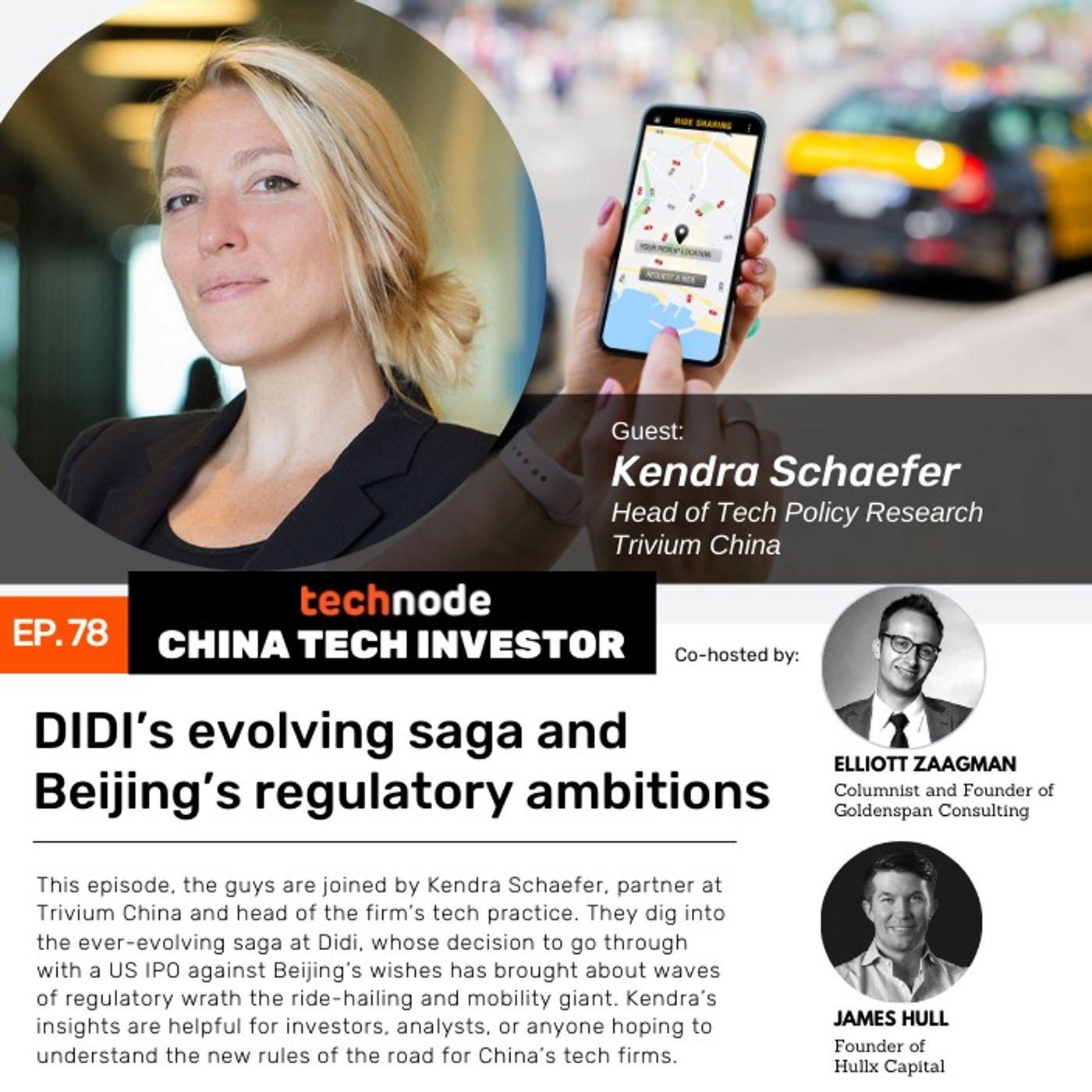 CTI 78: Didi's evolving saga and Beijing's regulatory ambitions, with Kendra Schaefer