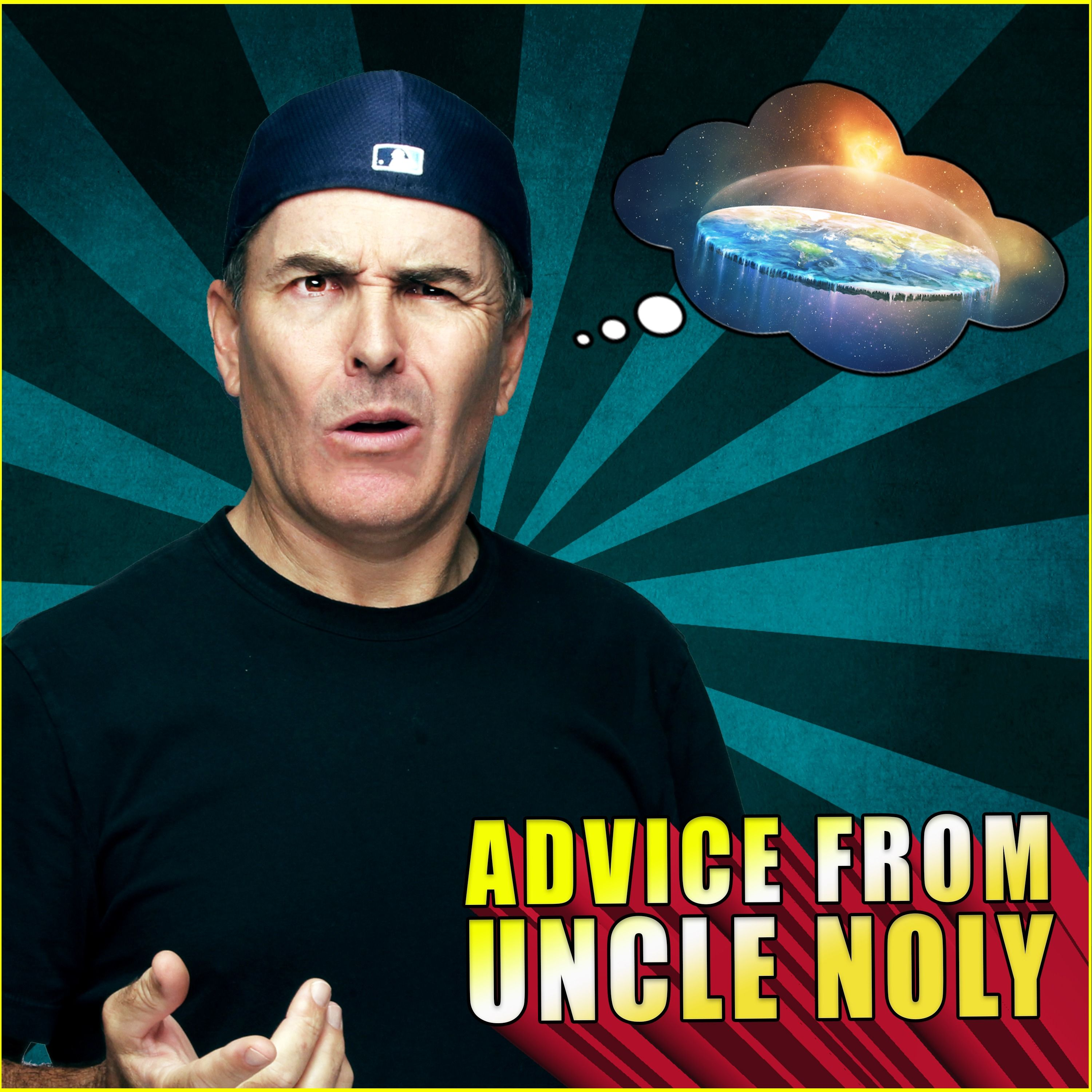 Why is the World Flat? | Advice From Uncle Noly