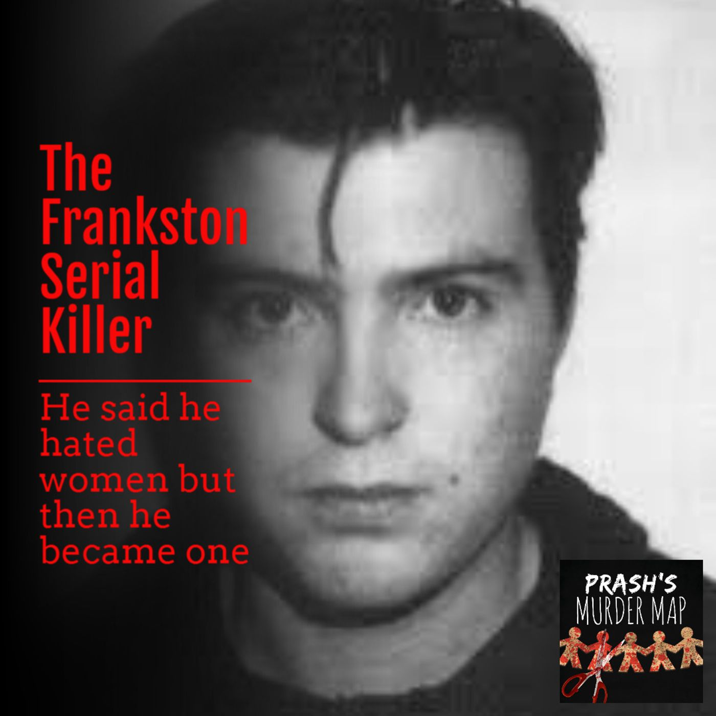 7 | The Frankston Serial Killer