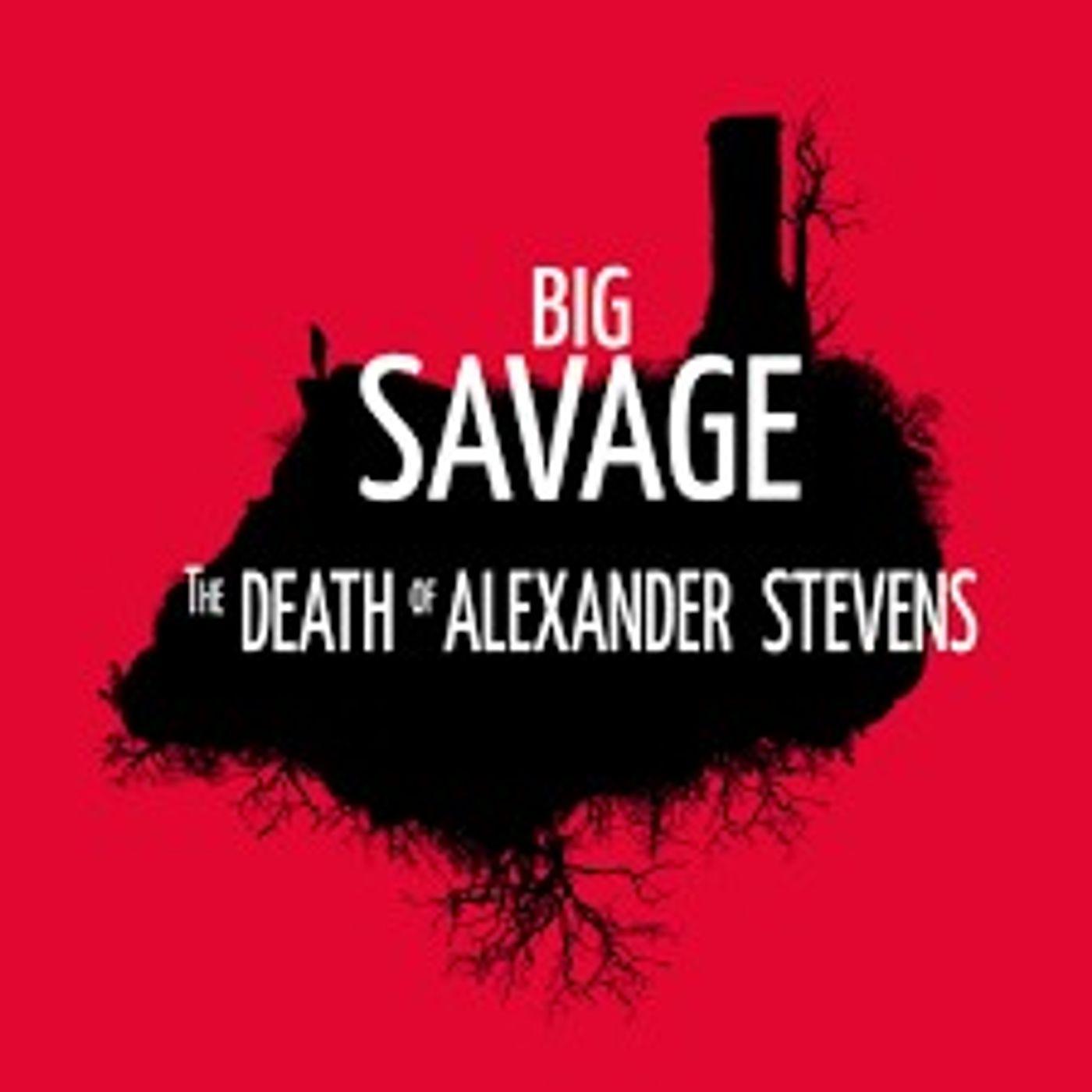 Closure is the Cruelest Word | Big Savage: The Death of Alexander Stevens