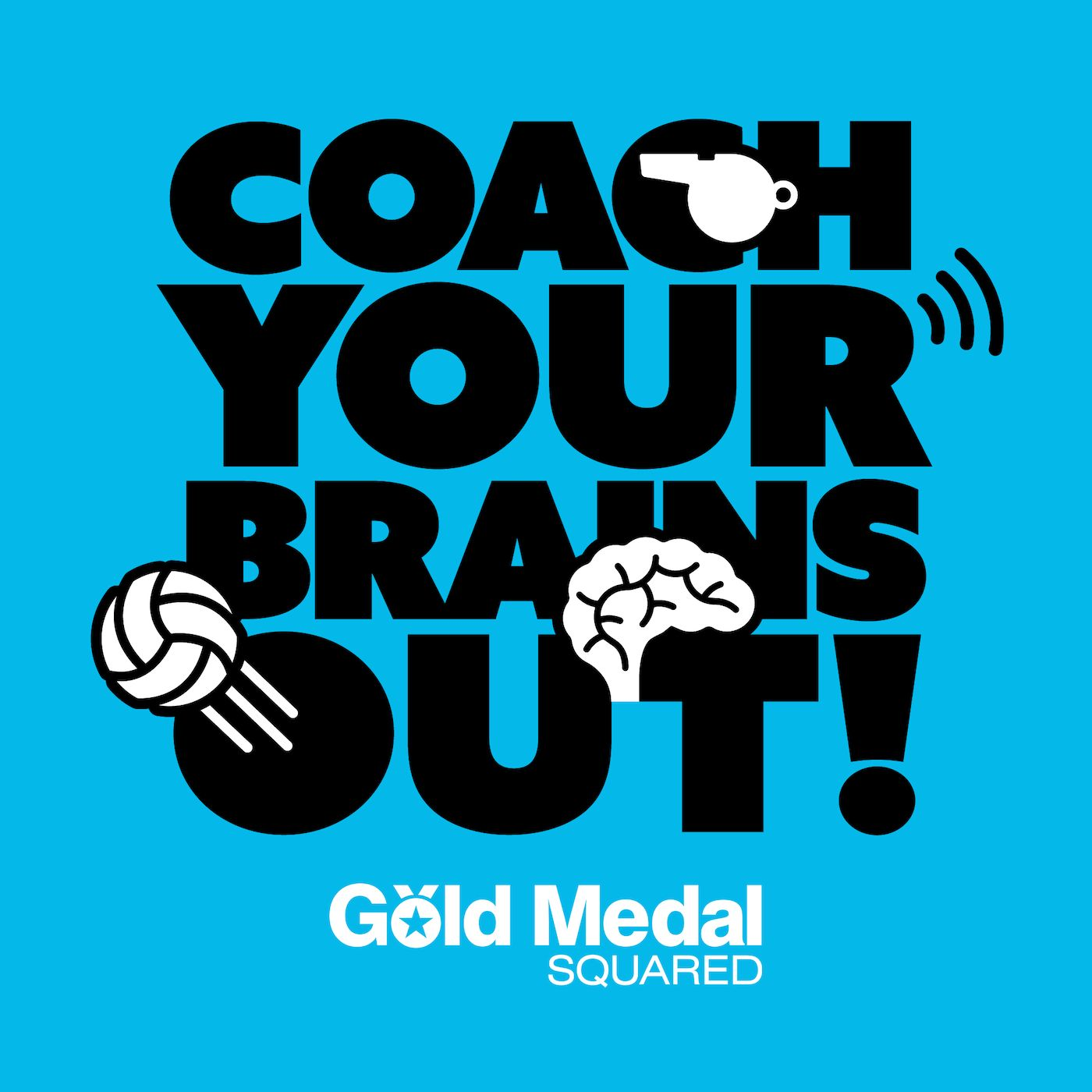 Coach Your Brains Out, by Gold Medal Squared