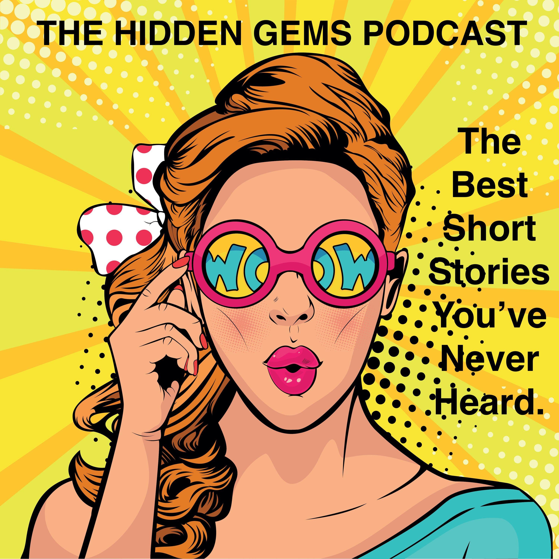 """The Hidden Gems Podcast"" Podcast"