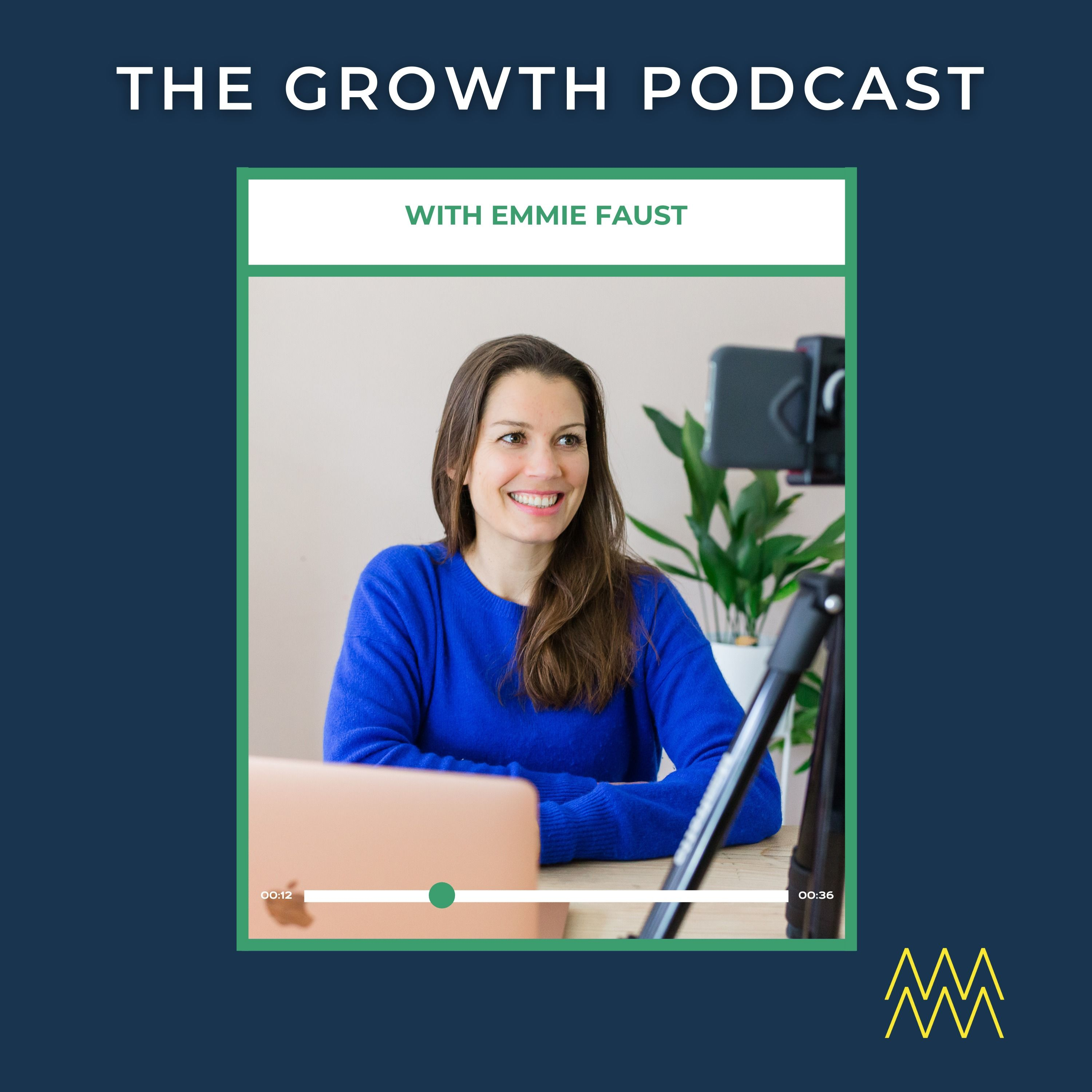 Growth Podcast with Emmie Faust