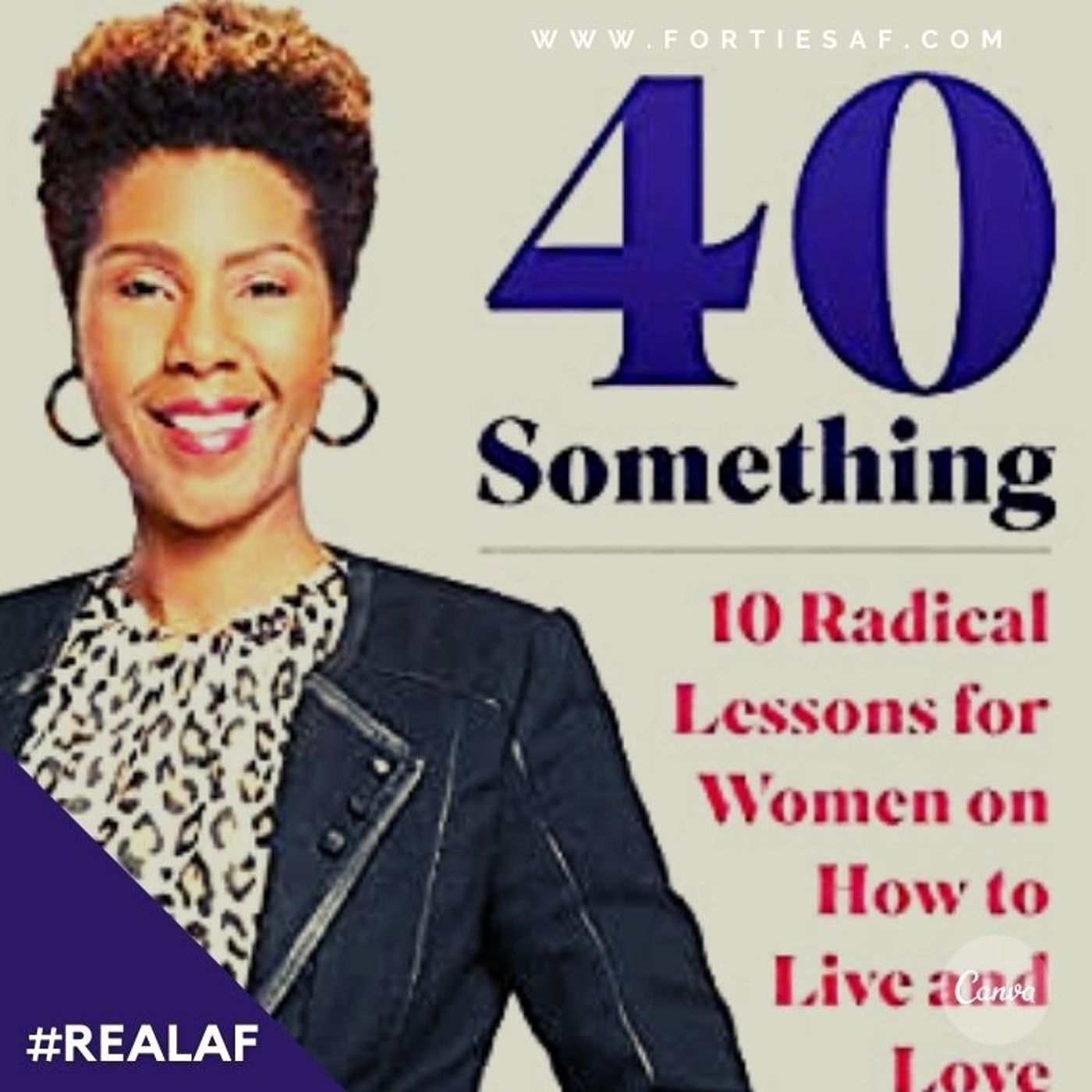 "REAL AF with Dr. Darnise Martin Author of ""40 Something: 10 Radical Lessons for Women"