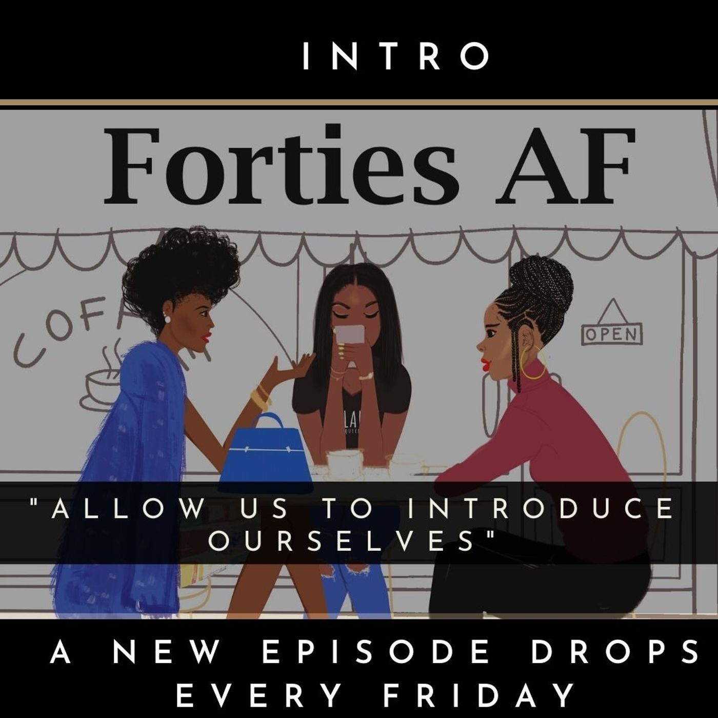 Forties AF: Allow Us to Introduce Ourselves