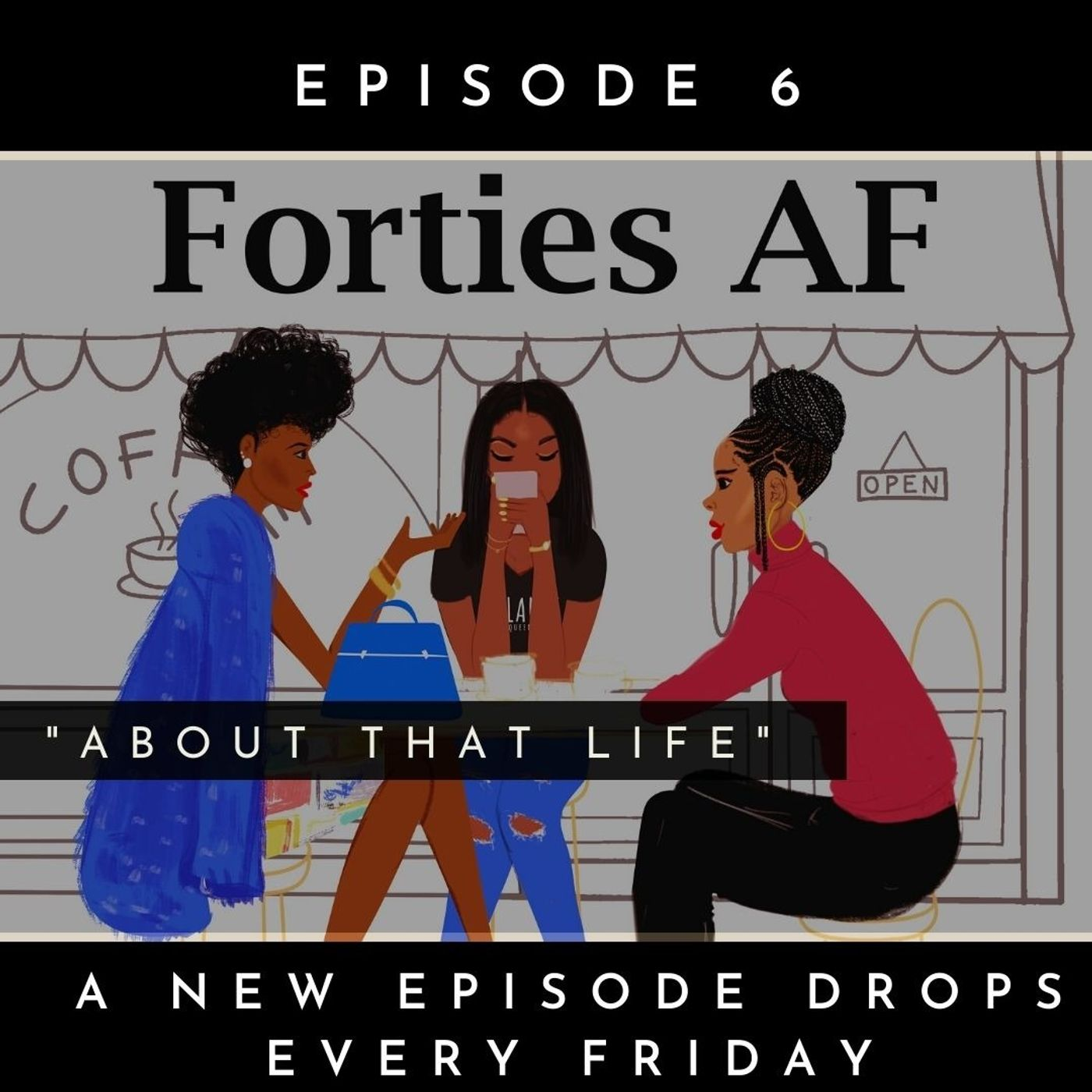 Forties AF: About That Life