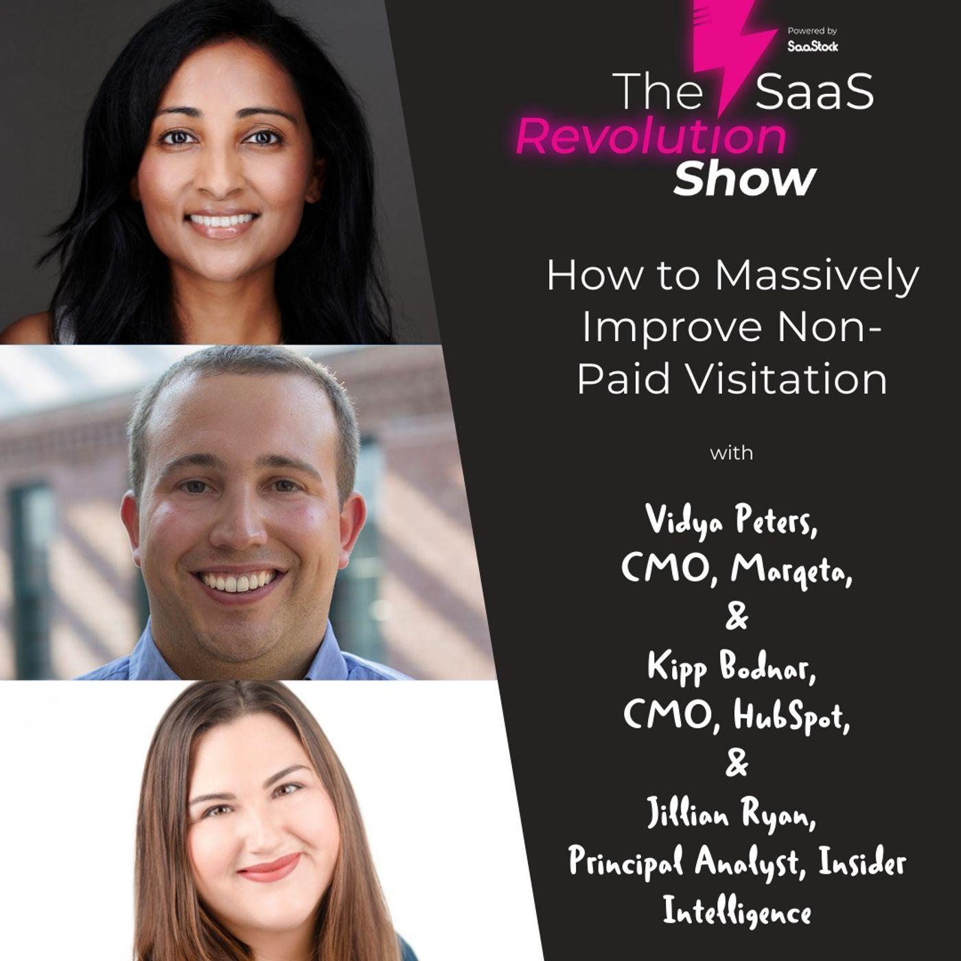 How to Massively Improve Non-Paid Visitation, with Kipp Bodnar (HubSpot), Vidya Peters (Marqeta) & Jillian Ryan
