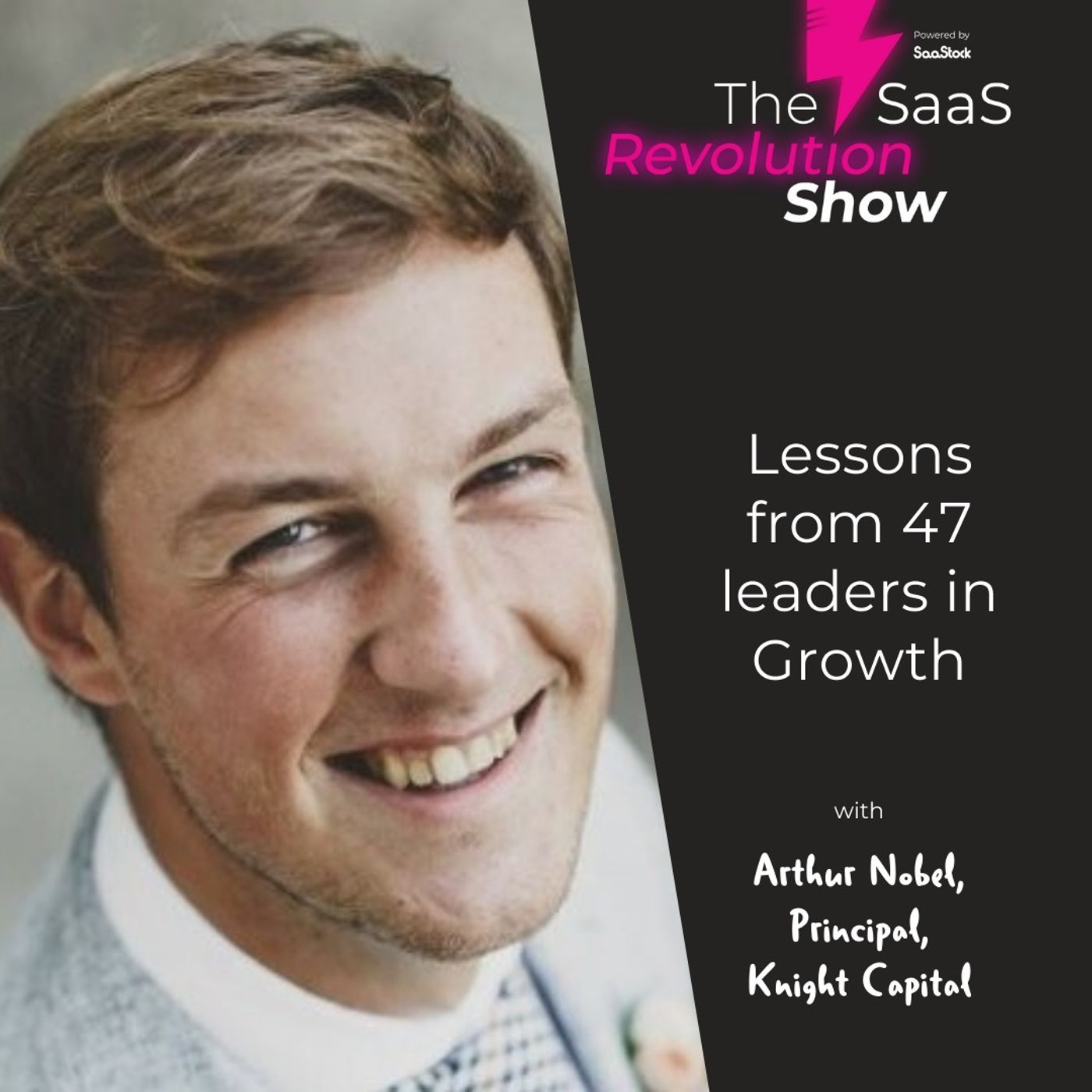 Lessons from 47 leaders in Growth, with Arthur Nobel (Knight Capital)