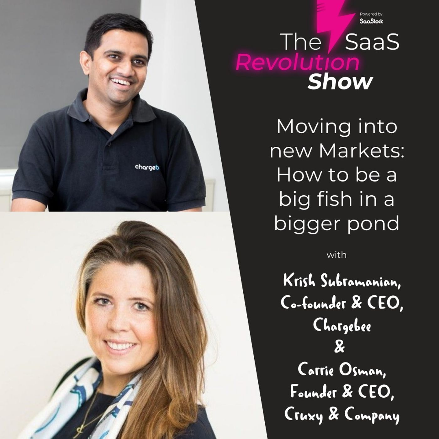 Moving into New Markets: How to be a Big Fish in a Bigger Pond, with Krish Subramanian (CEO, Chargebee) & Carrie Osman (CEO & Founder, Cruxy & Company)