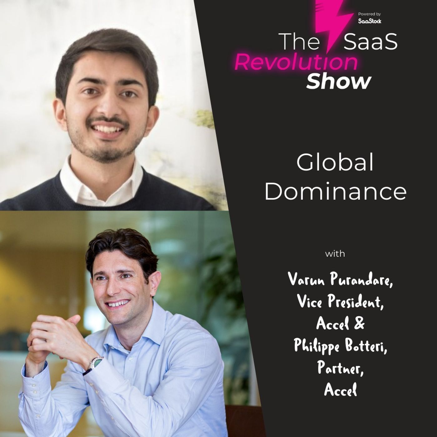 Global Dominance with Philippe Botteri & Varun Purandare (Accel)
