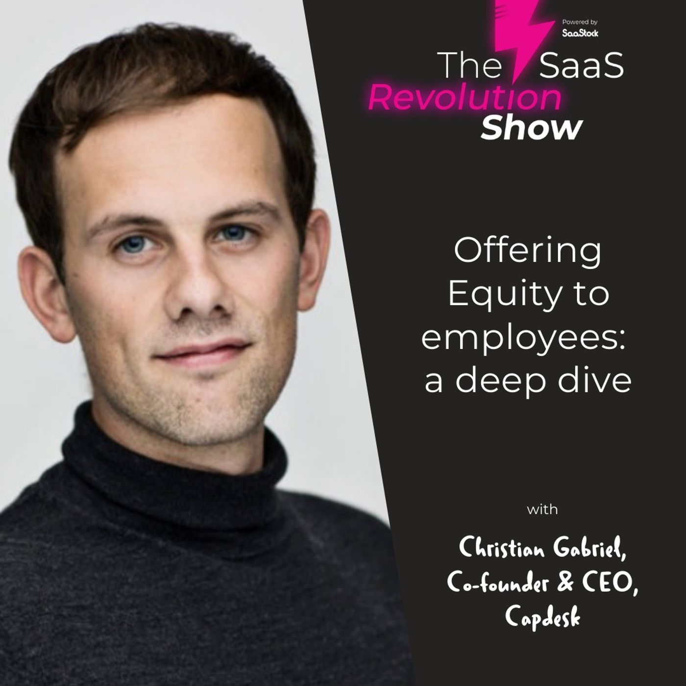 Offering Equity to employees: a deep dive with Christian Gabriel, Co-founder & CEO of Capdesk