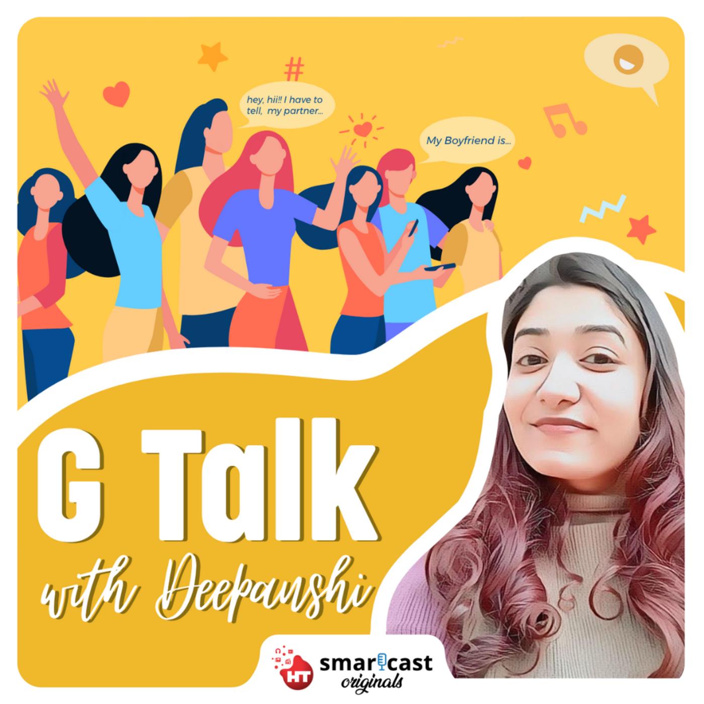 G Talk with Deepanshi