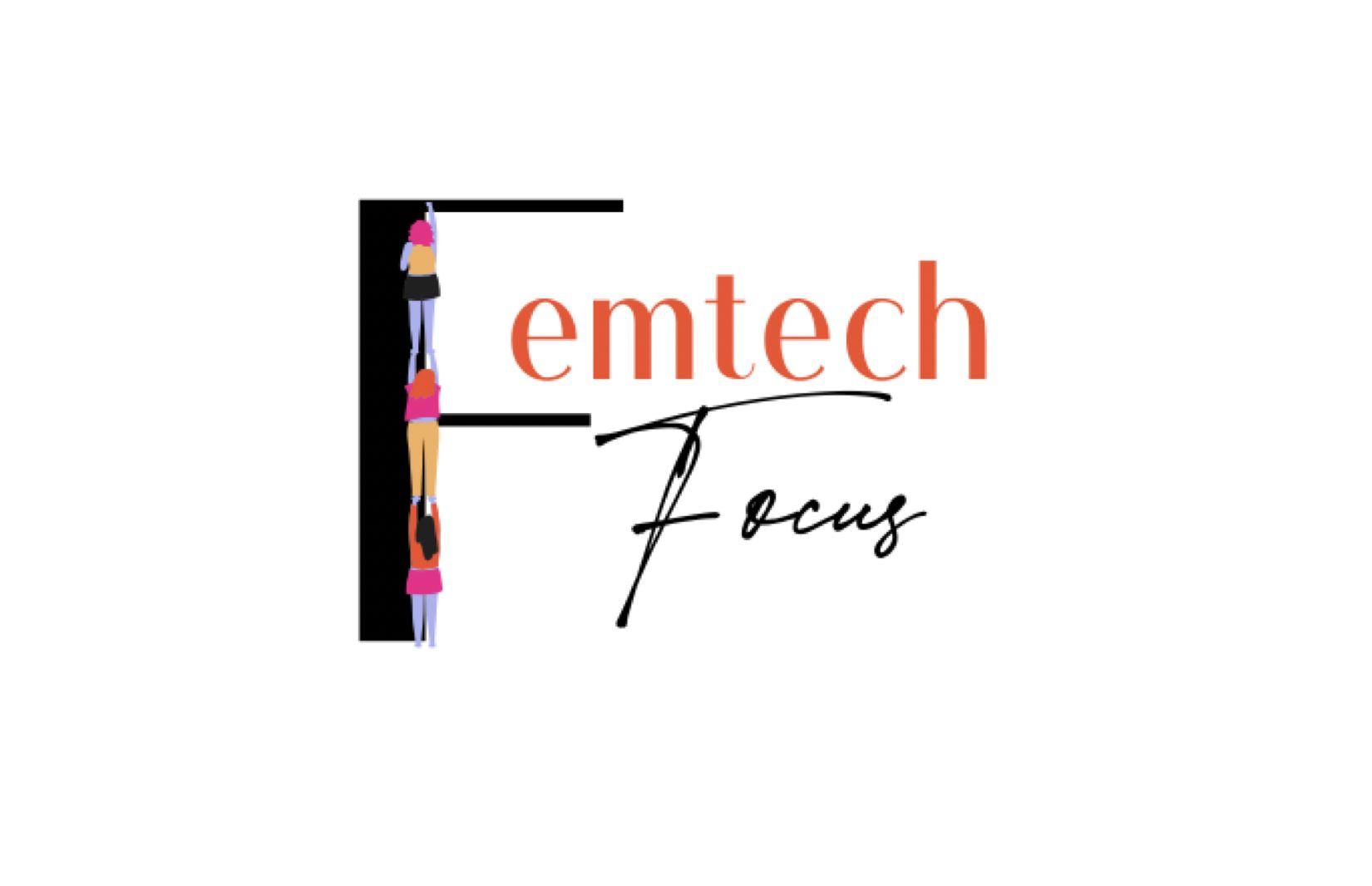 FemTech Focus - Femtech, it's kind of a big deal. - Episode 1