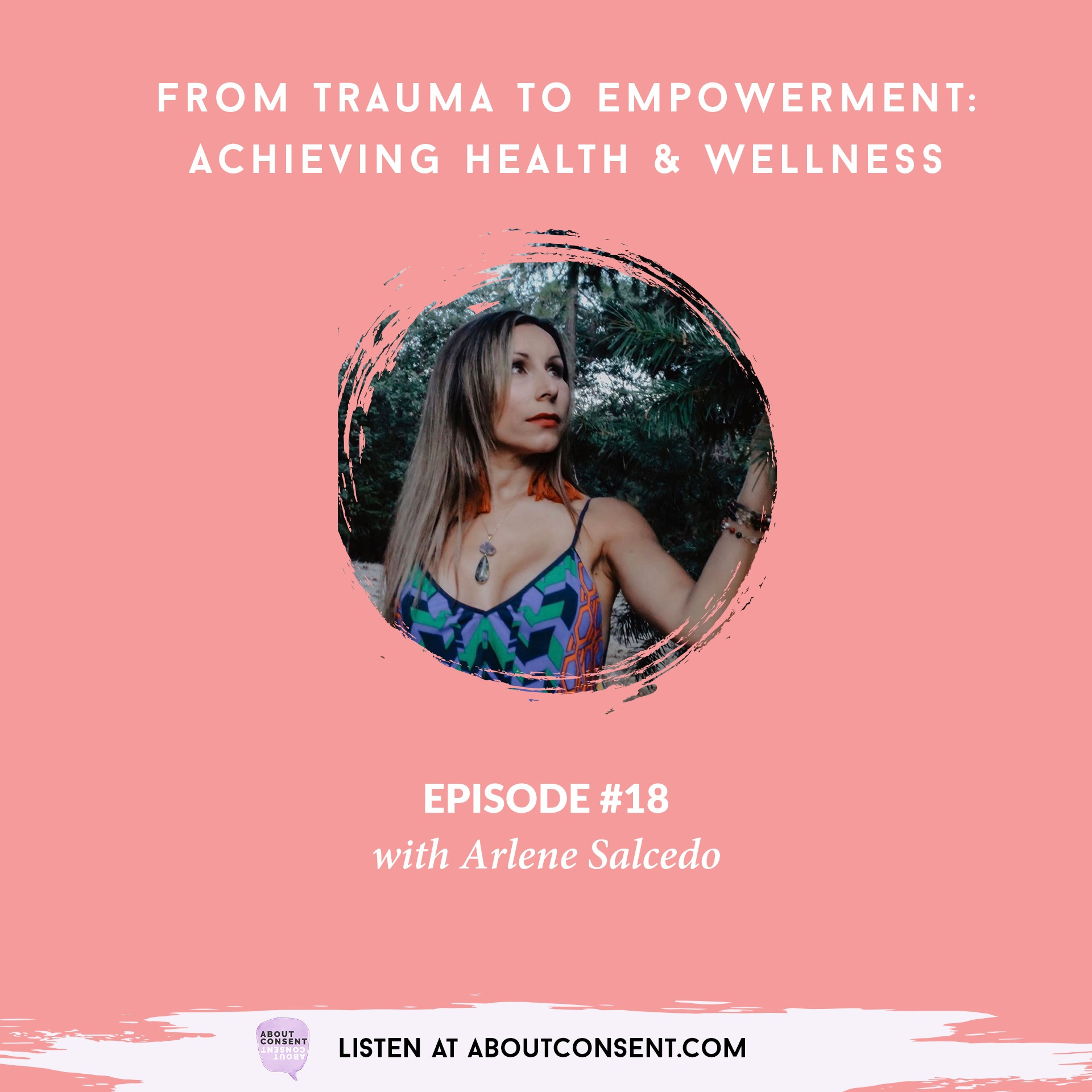 EP 18: From Trauma to Empowerment: Achieving Health & Wellness