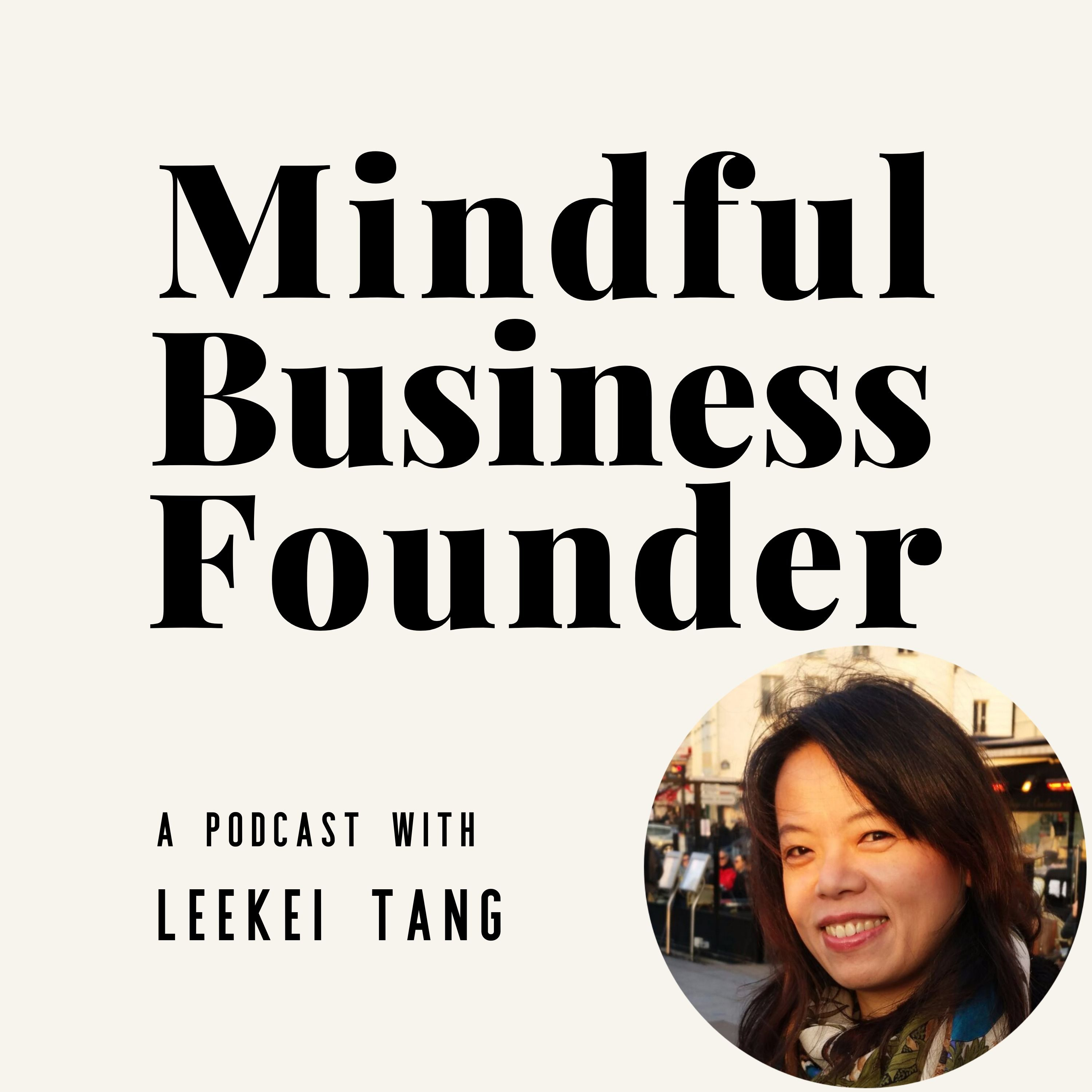 My Journey to Becoming a Mindful Business Founder (Host on mic)