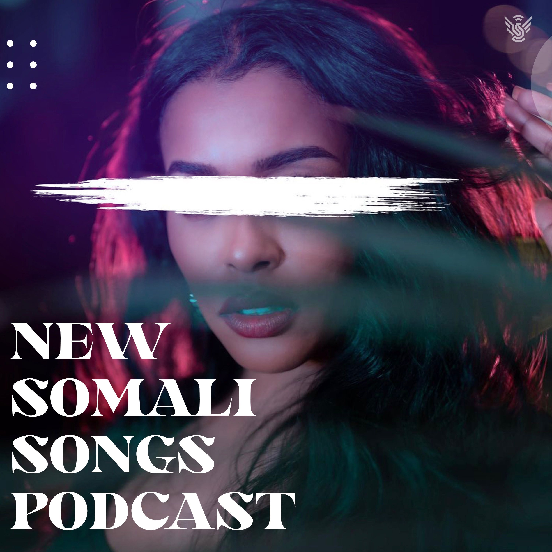 Best Somali Songs 2020-2021 - Episode 28