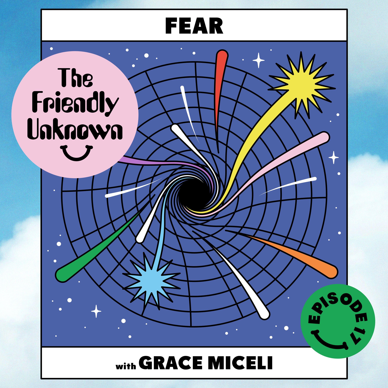 17 - Fear with Grace Miceli
