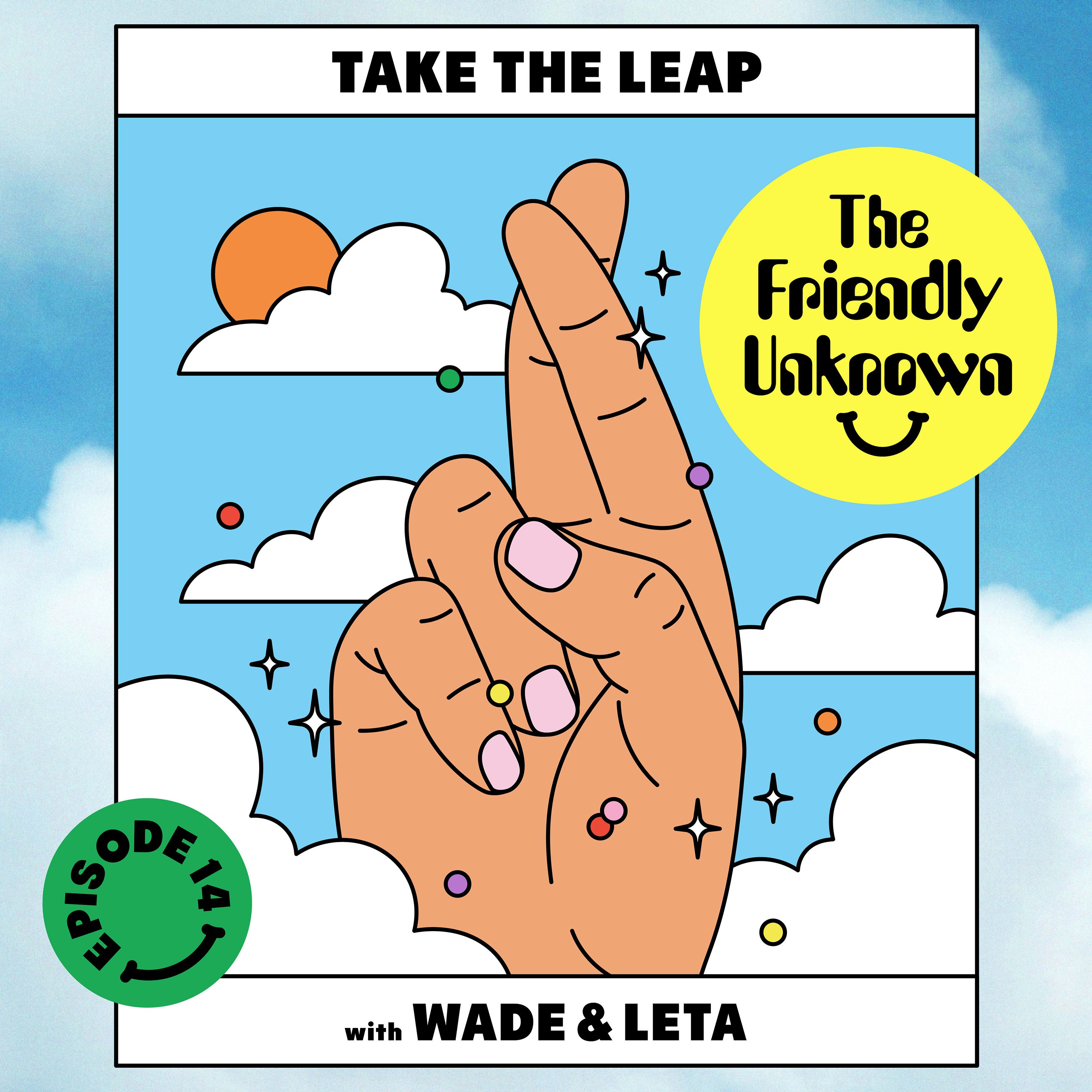14 - Take the Leap with Wade & Leta