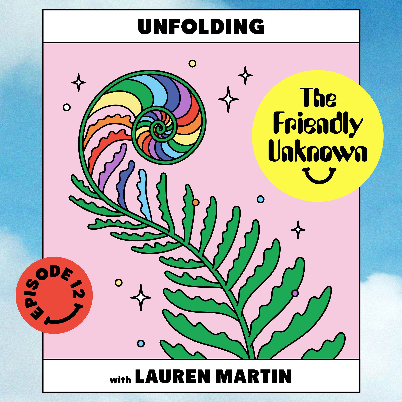 12 - Unfolding with Lauren Martin