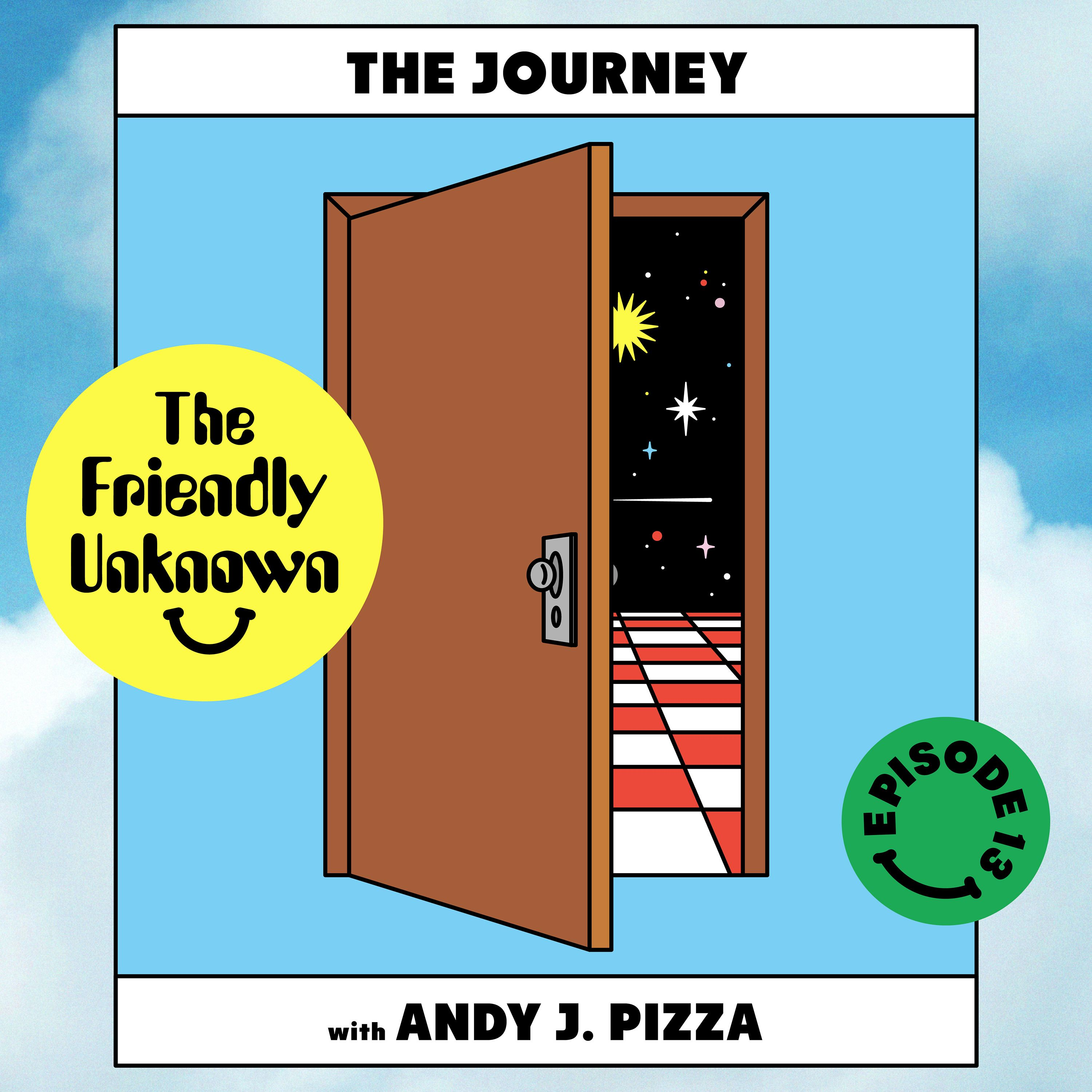 13 - The Journey with Andy J. Pizza