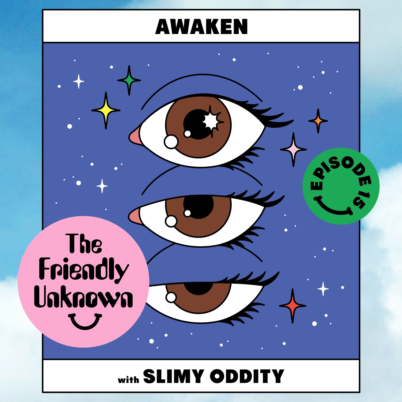 15 - Awaken with Slimy Oddity