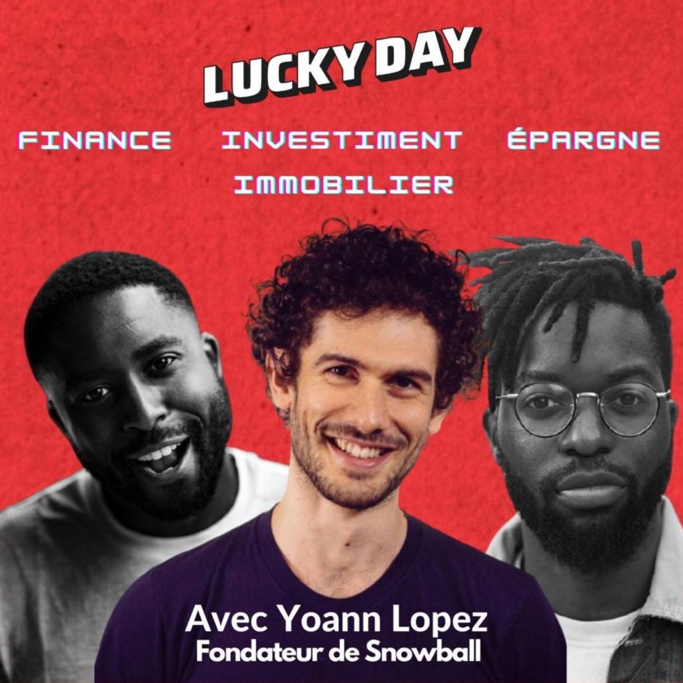 LUCKY YOU EP01: ON PARLE FINANCE AVEC YOANN LOPEZ FONDATEUR DE SNOWBALL