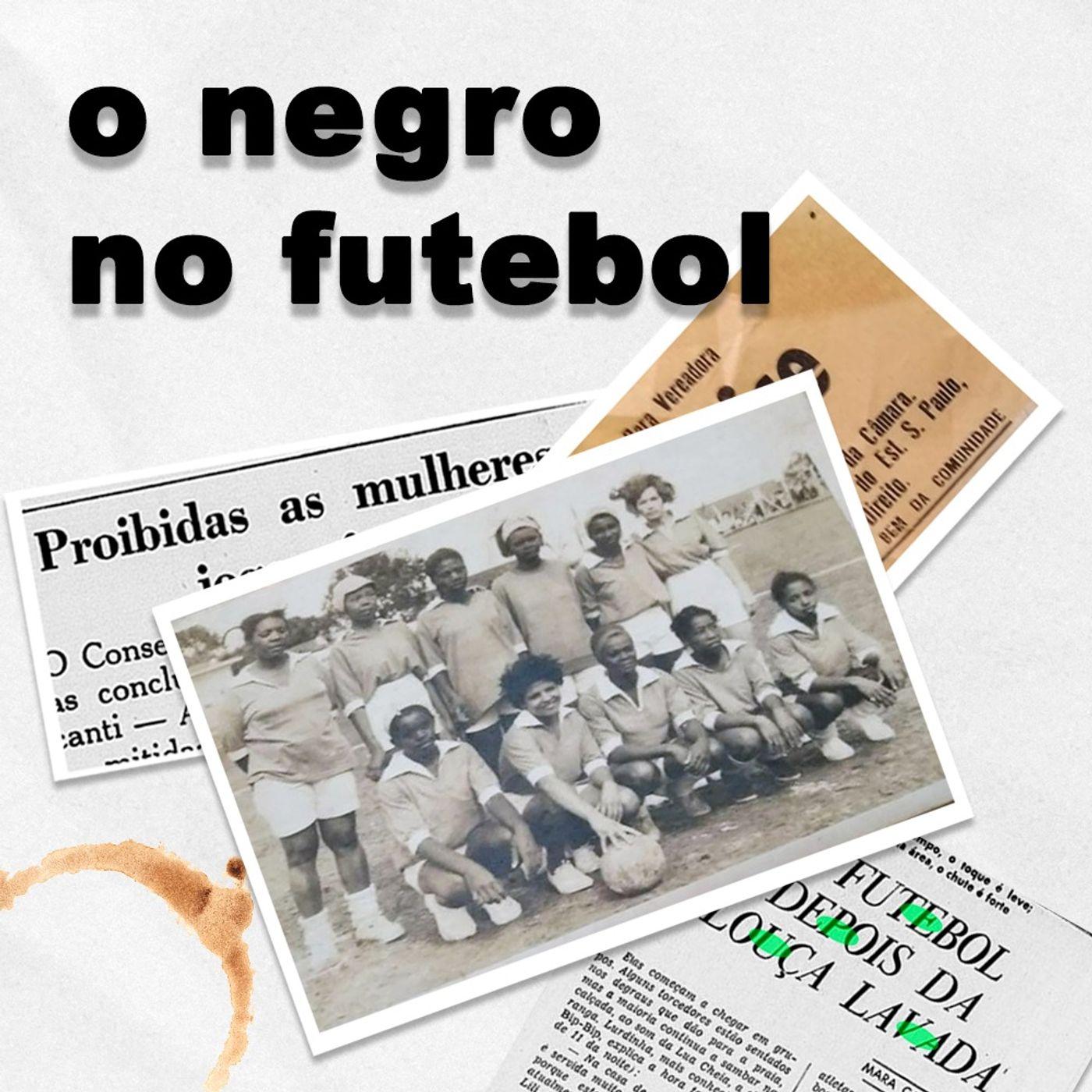 O Negro no Futebol   6. Clarice
