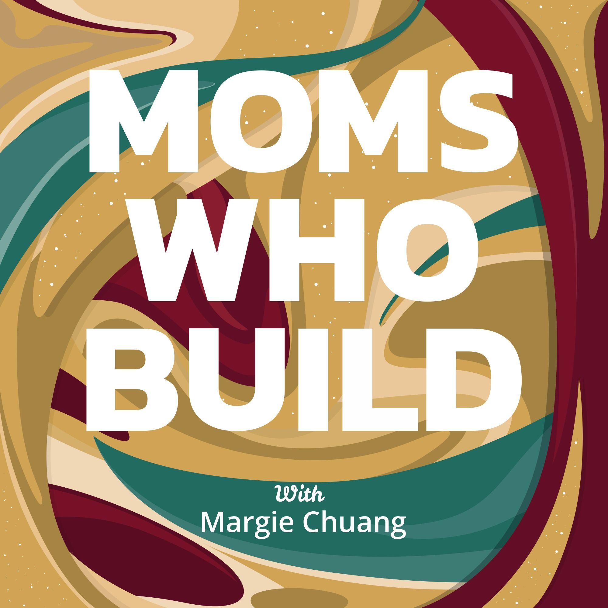Moms Who Build