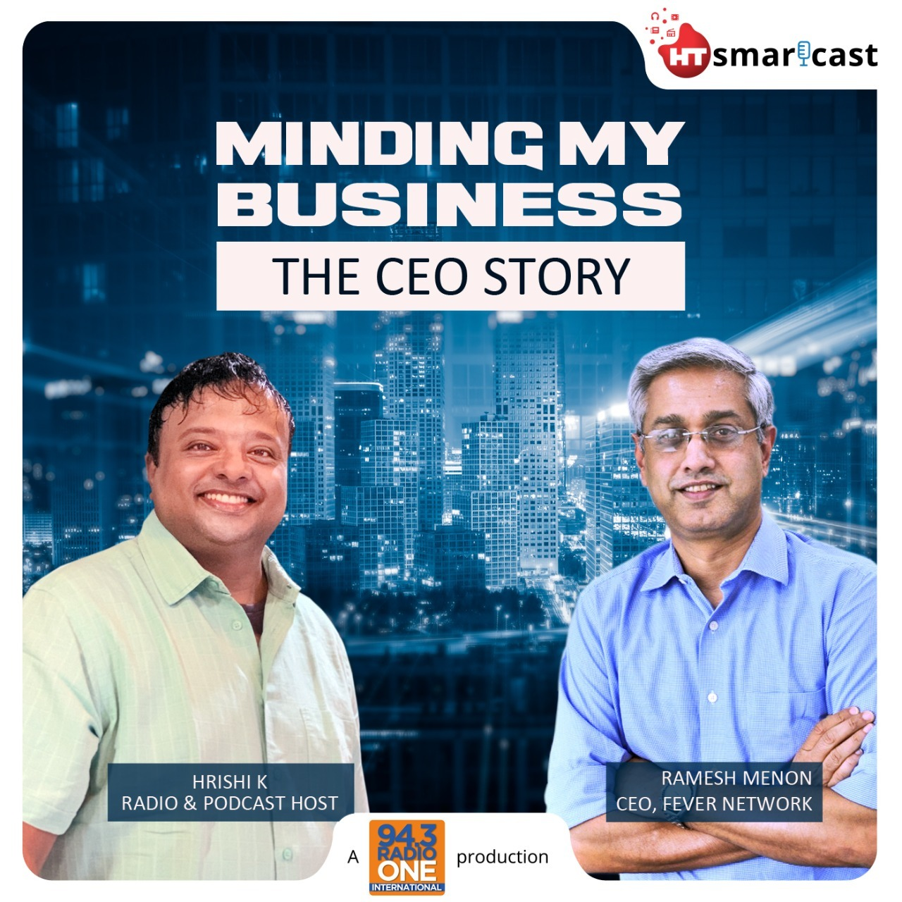 Minding My Business – The CEO Story with Ramesh Menon & Hrishi K