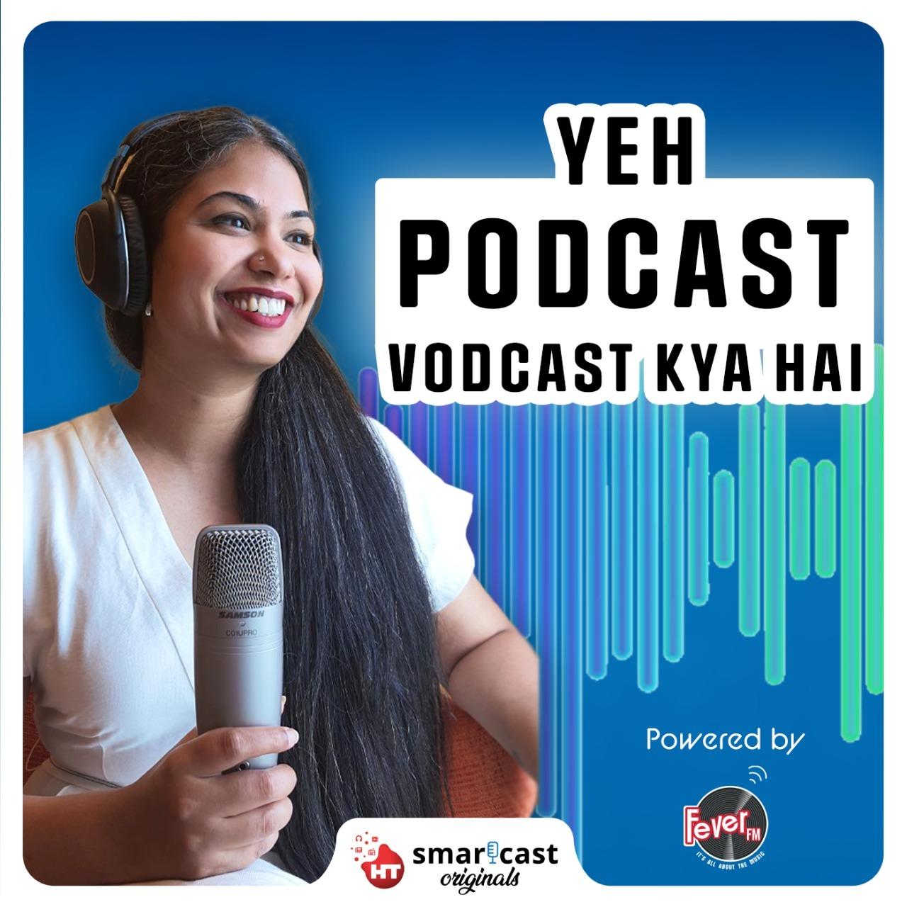 Yeh Podcast Vodcast Kya Hai