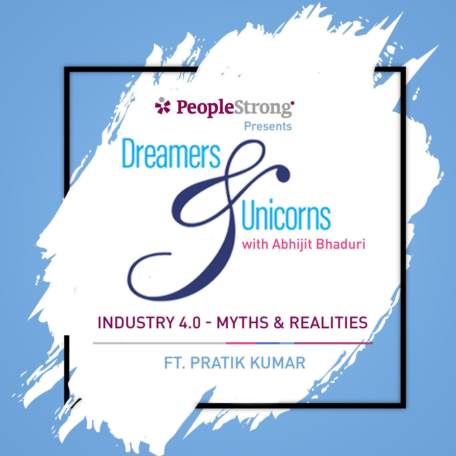 9: Industry 4.0 - Myths & Realities ft. Pratik Kumar