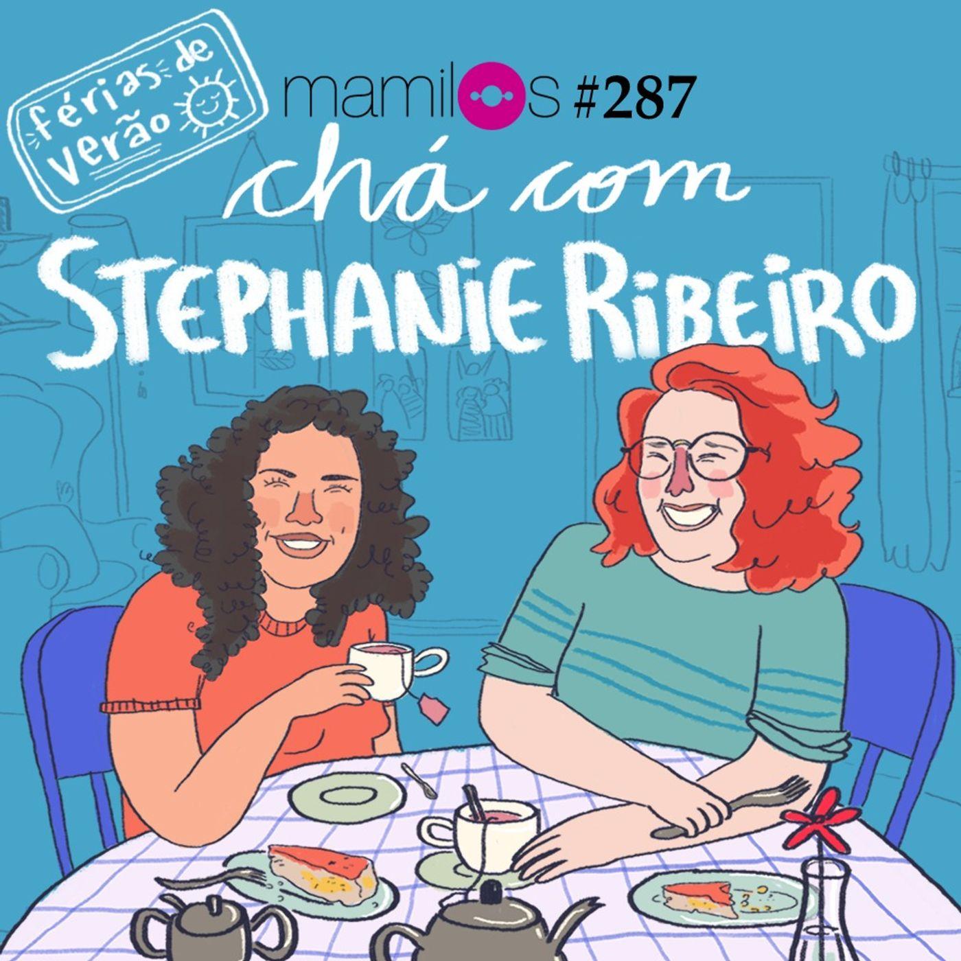 Chá com Stephanie Ribeiro