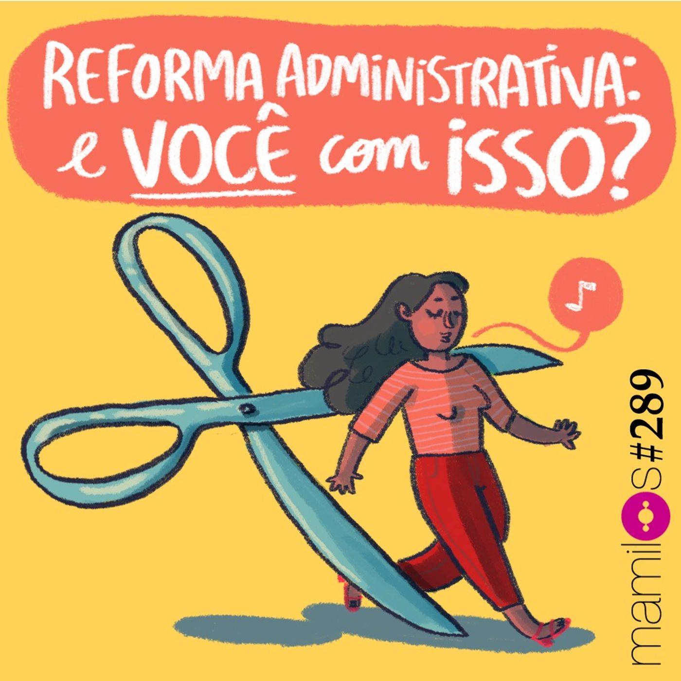 Reforma Administrativa: e você com isso?