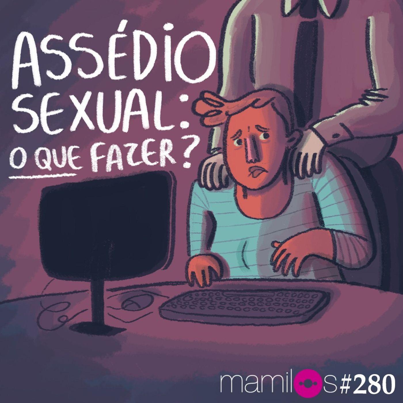 Assédio sexual: o que fazer?