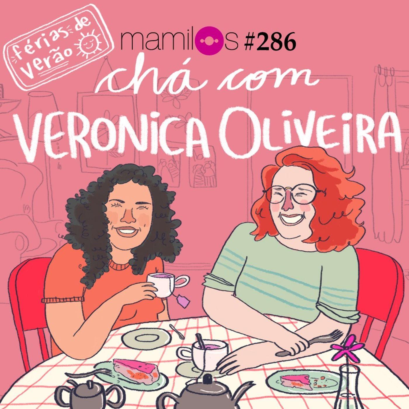 Chá com Veronica Oliveira