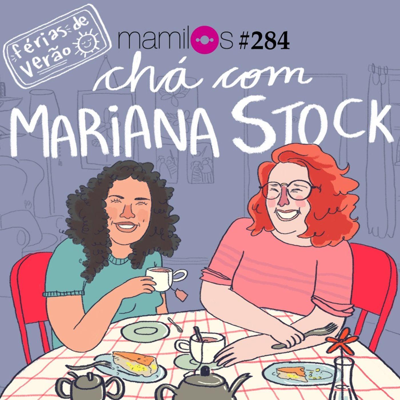 Chá com Mariana Stock