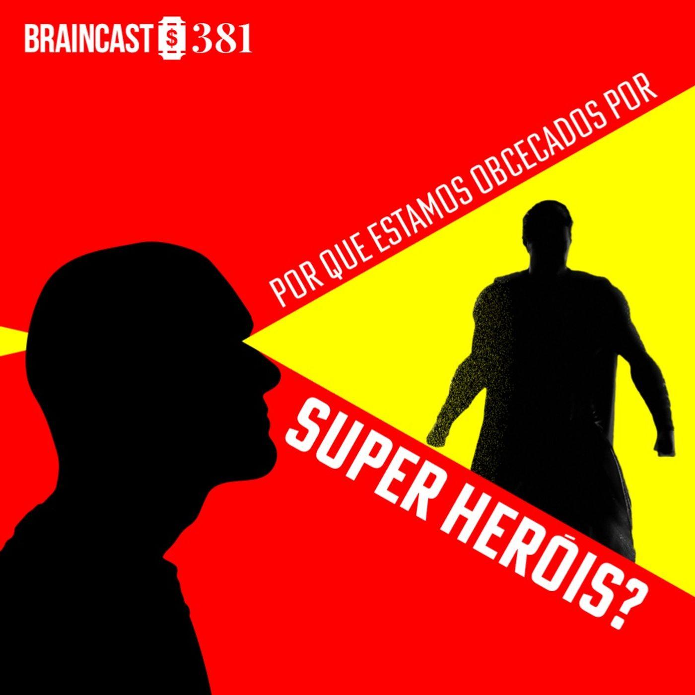 Por que estamos obcecados por super-heróis?