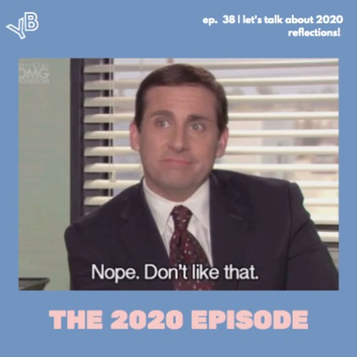38   Let's talk about 2020 reflections!