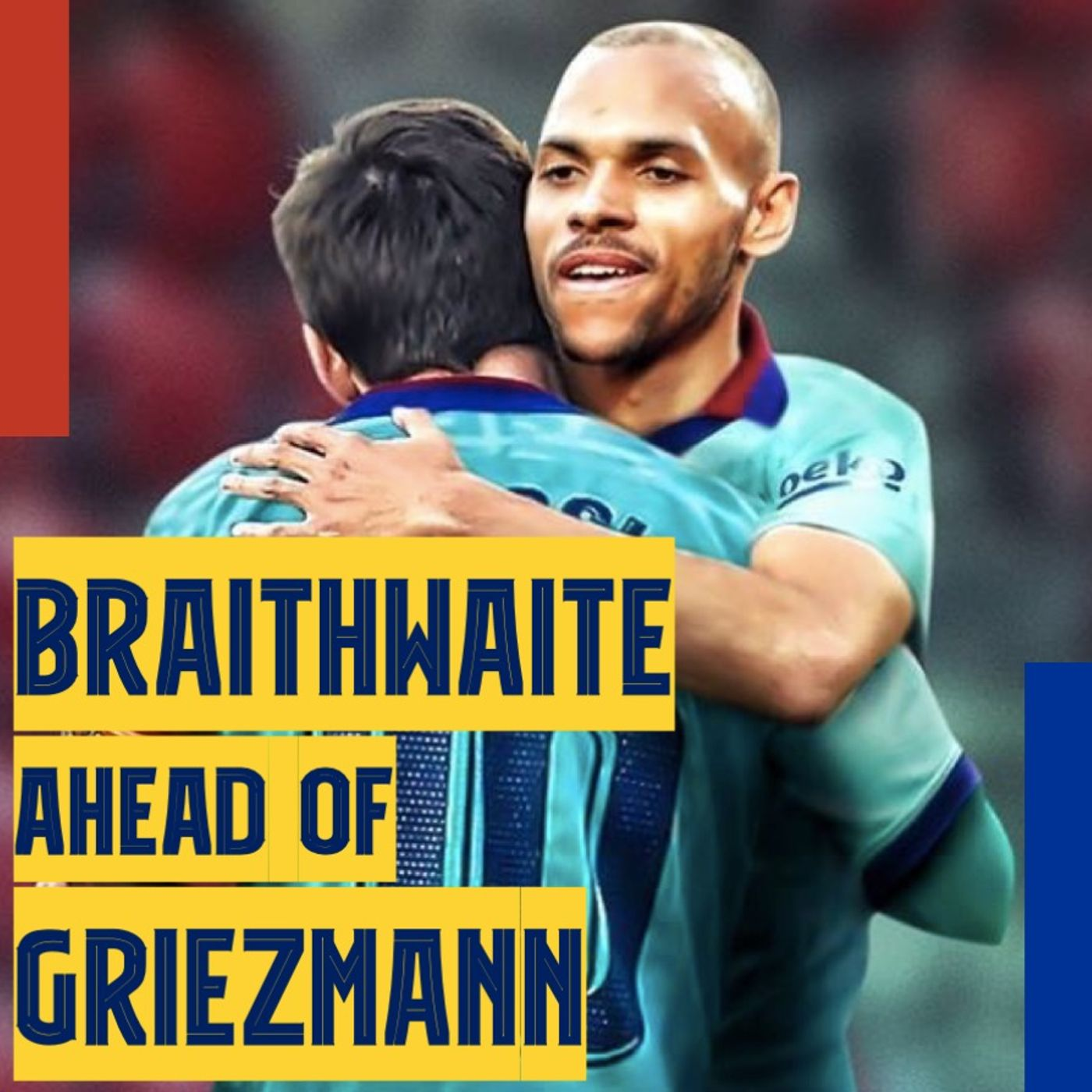 Braithwaite ahead of Griezmann, Wildcard Vidal, and Dominant Messi