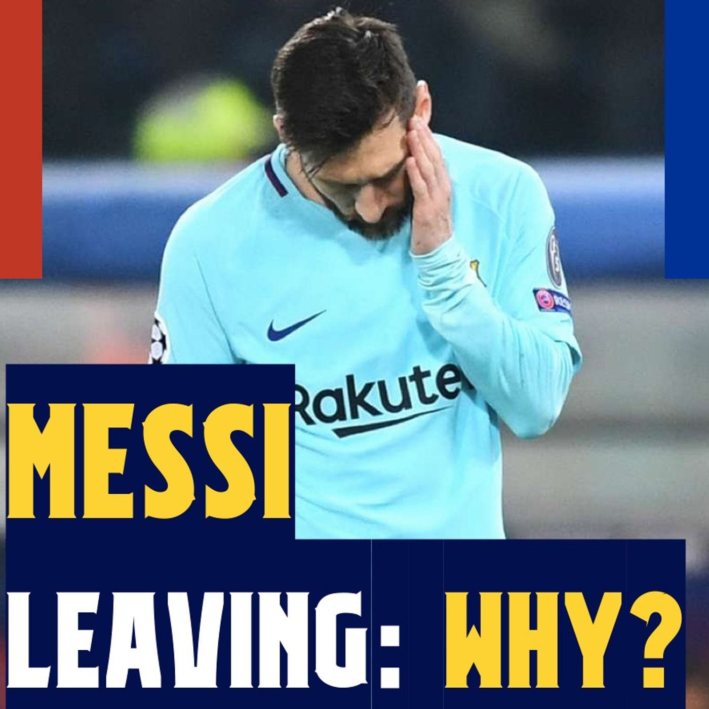 Messi LEAVING Barcelona: Why? When? How did we get here? What's next?
