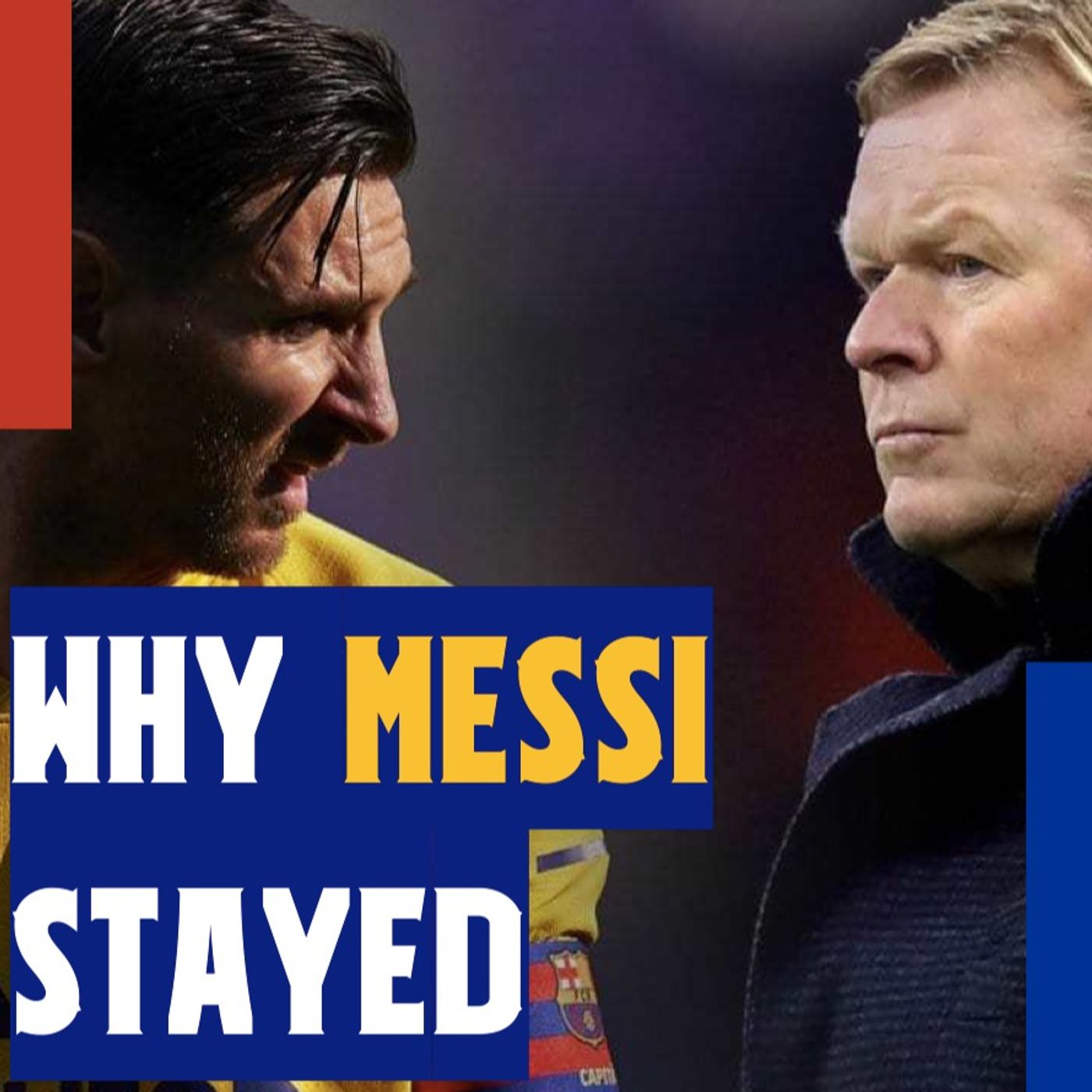 Why Messi STAYED at Barcelona, Koeman's Best XI and unnecessary signings