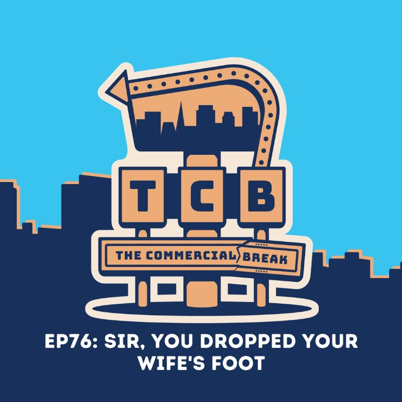 EP76: Sir, You Dropped Your Wife's Foot...