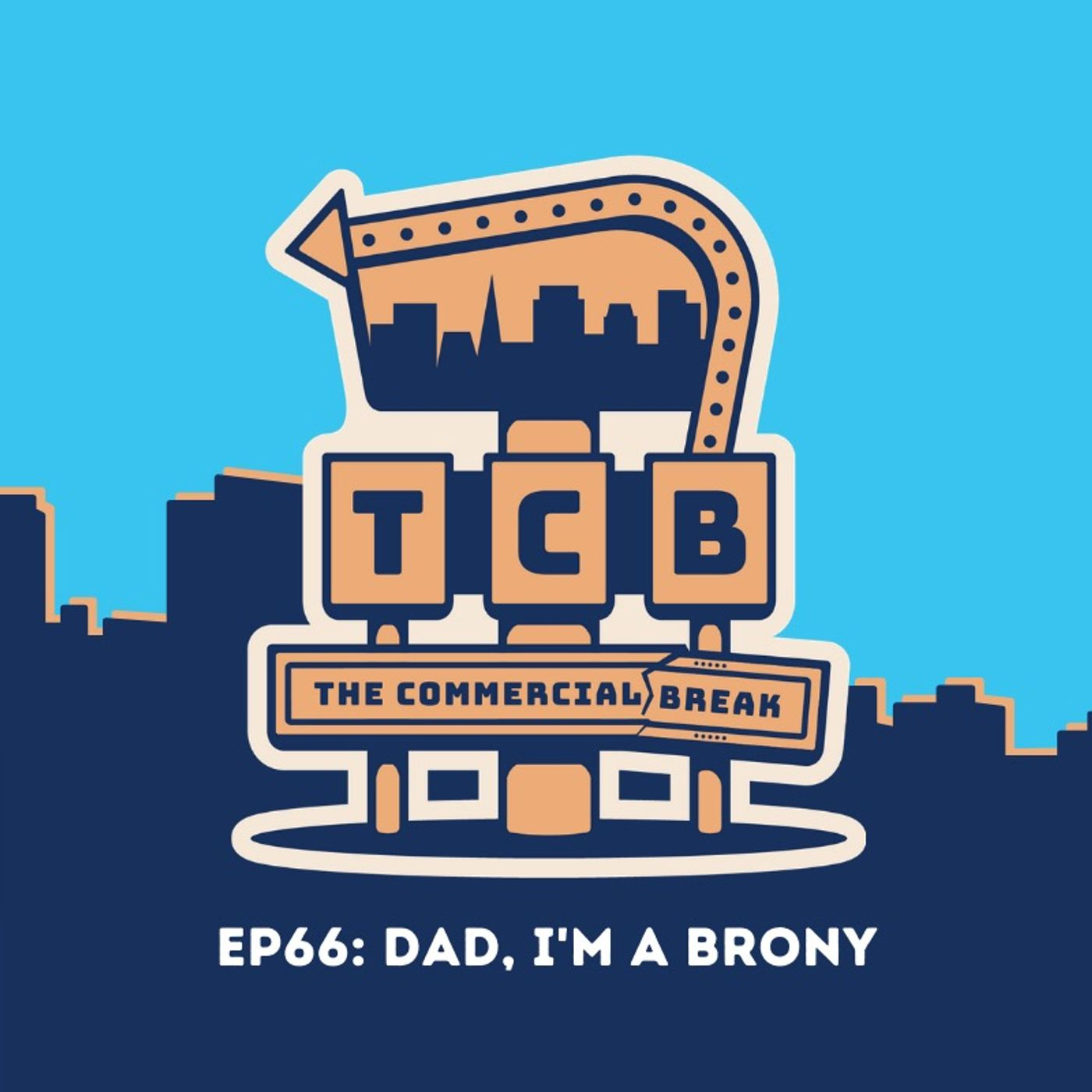 EP66: Dad, I'm A Brony...